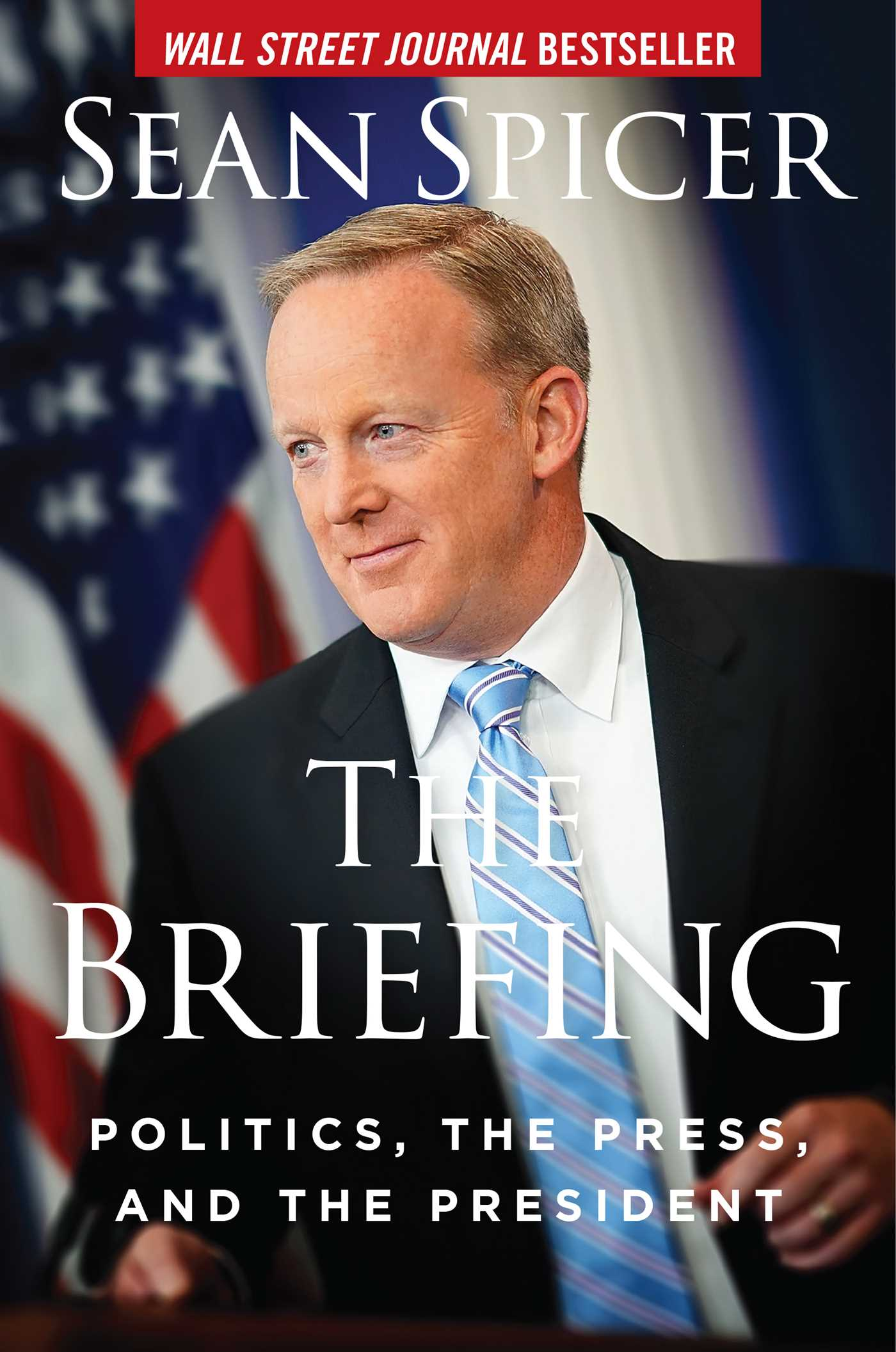 The Briefing Politics, the Press, and the President