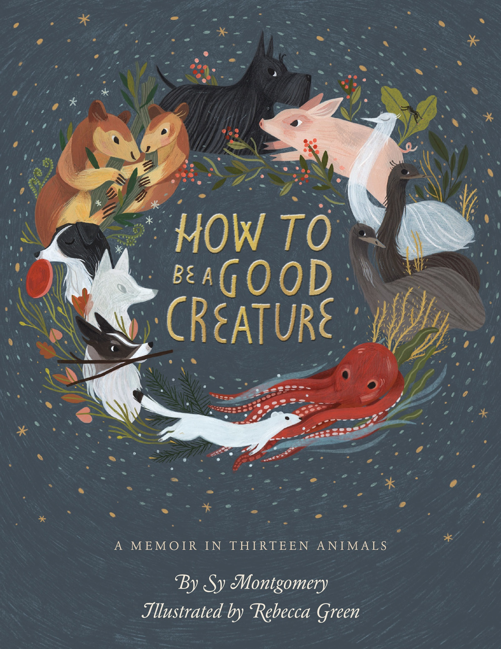 How to be a good creature [eBook] : a memoir in thirteen animals