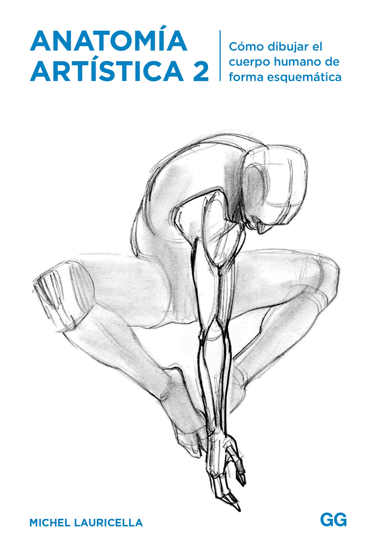 Anatomía artística 2 Cómo dibujar el cuerpo humano de forma esquemática