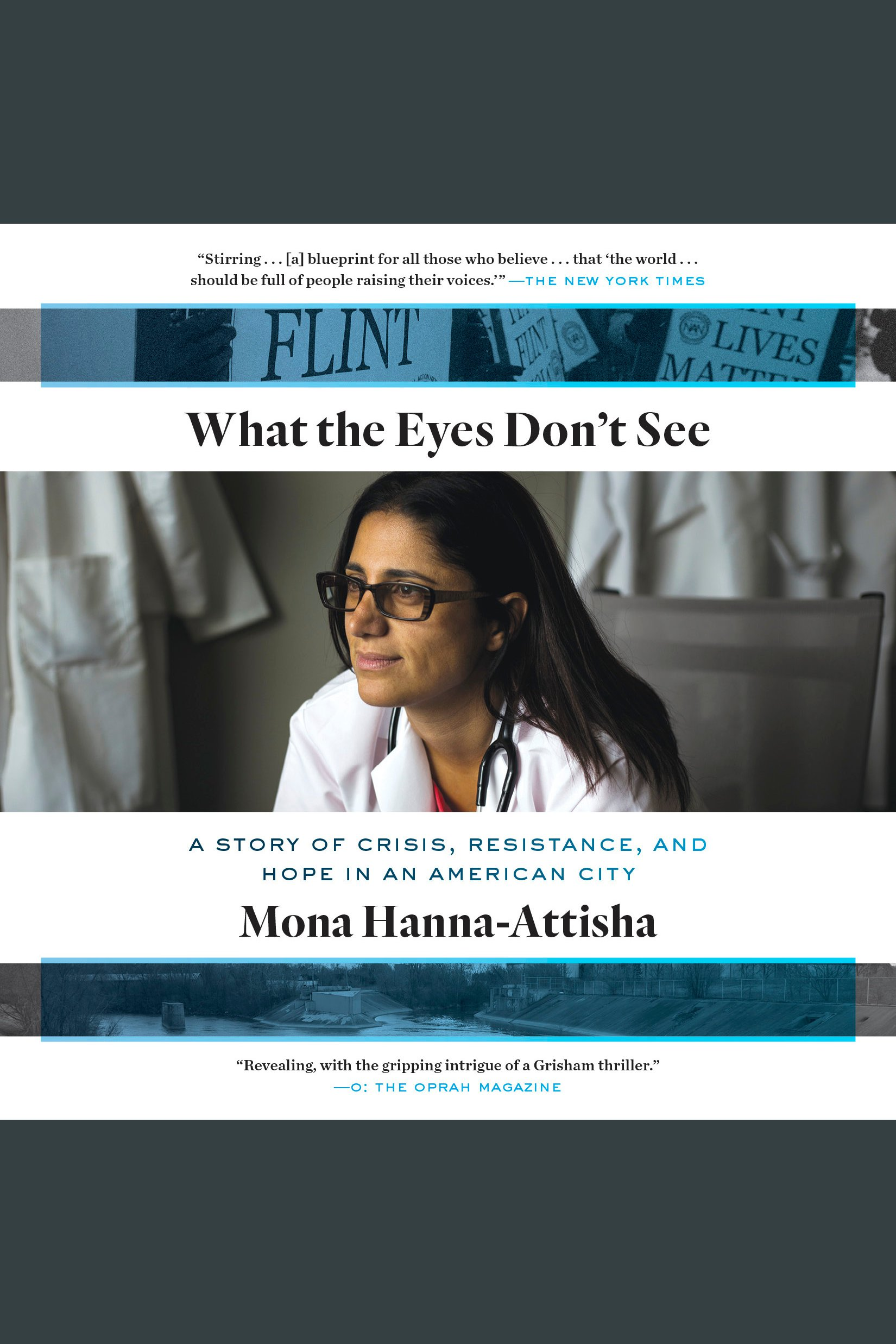 What the Eyes Don't See A Story of Crisis, Resistance, and Hope in an American City