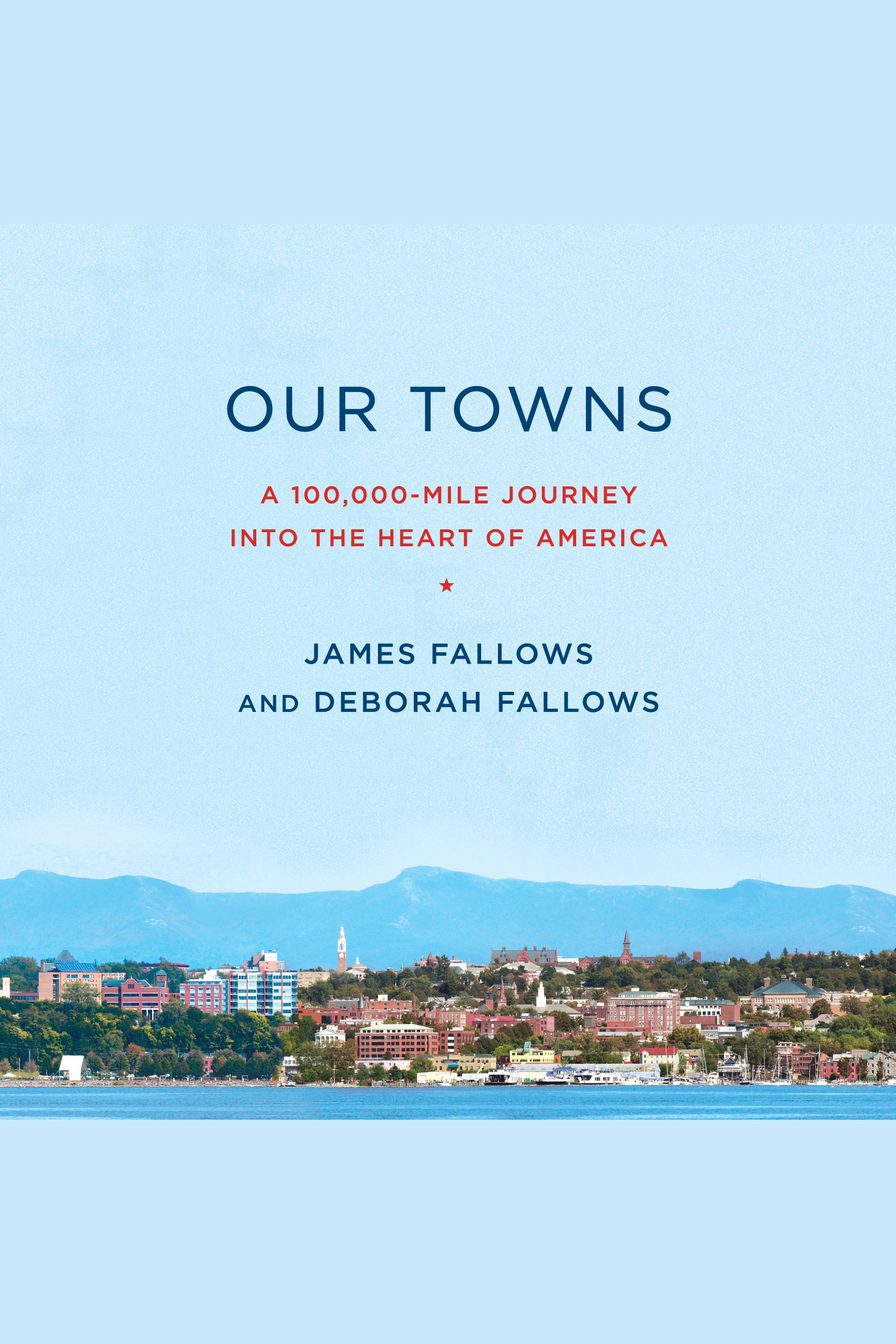 Our Towns A 100,000-Mile Journey into the Heart of America