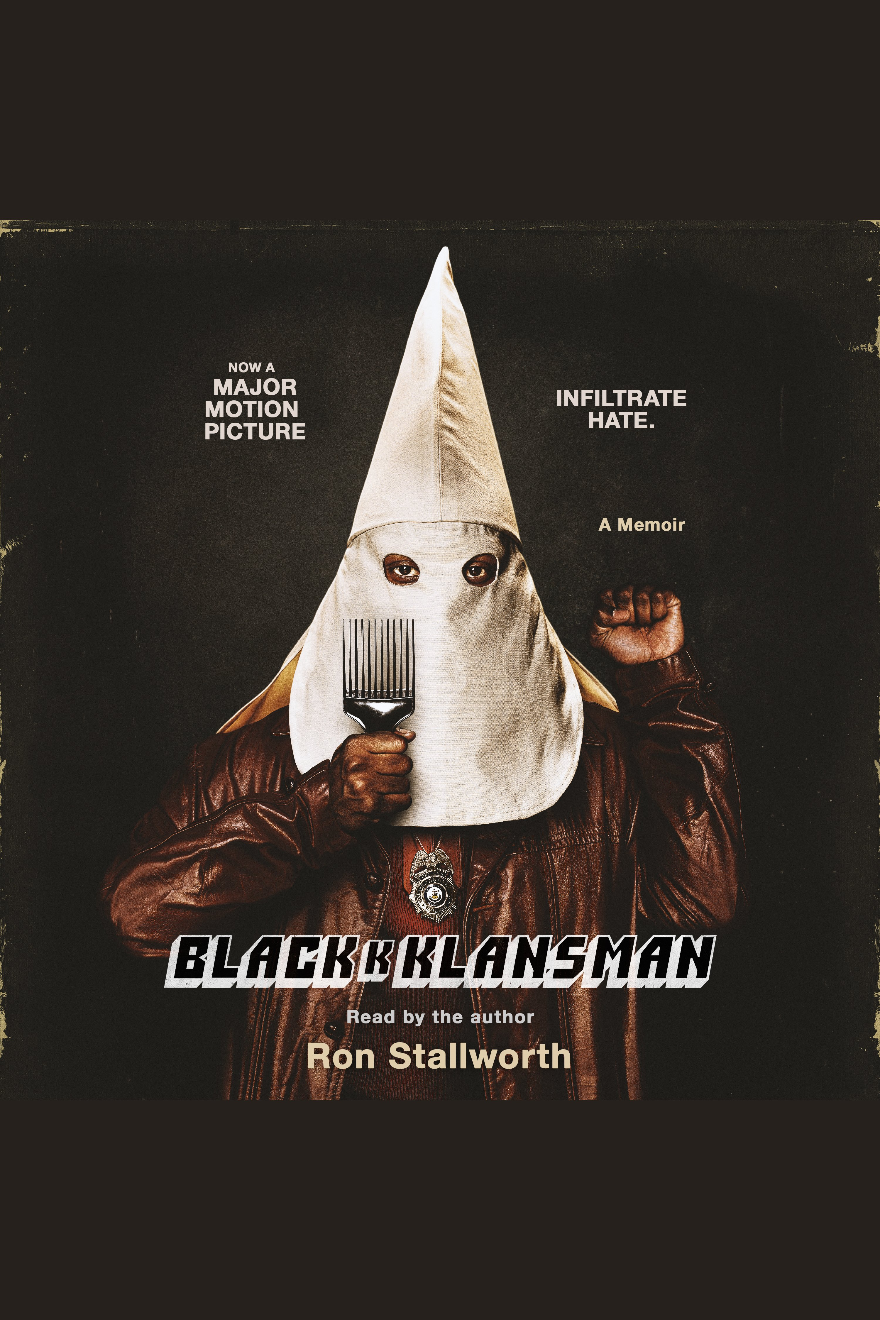 Black Klansman Race, Hate, and the Undercover Investigation of a Lifetime: A Memoir