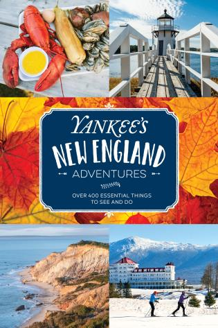 Yankee's New England adventures : over 400 essential things to see and do