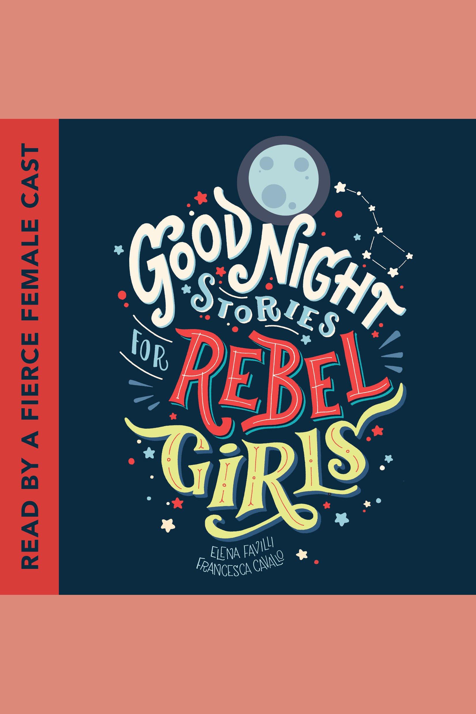 Good Night Stories for Rebel Girls Good Night Stories for Rebel Girls, Book 1