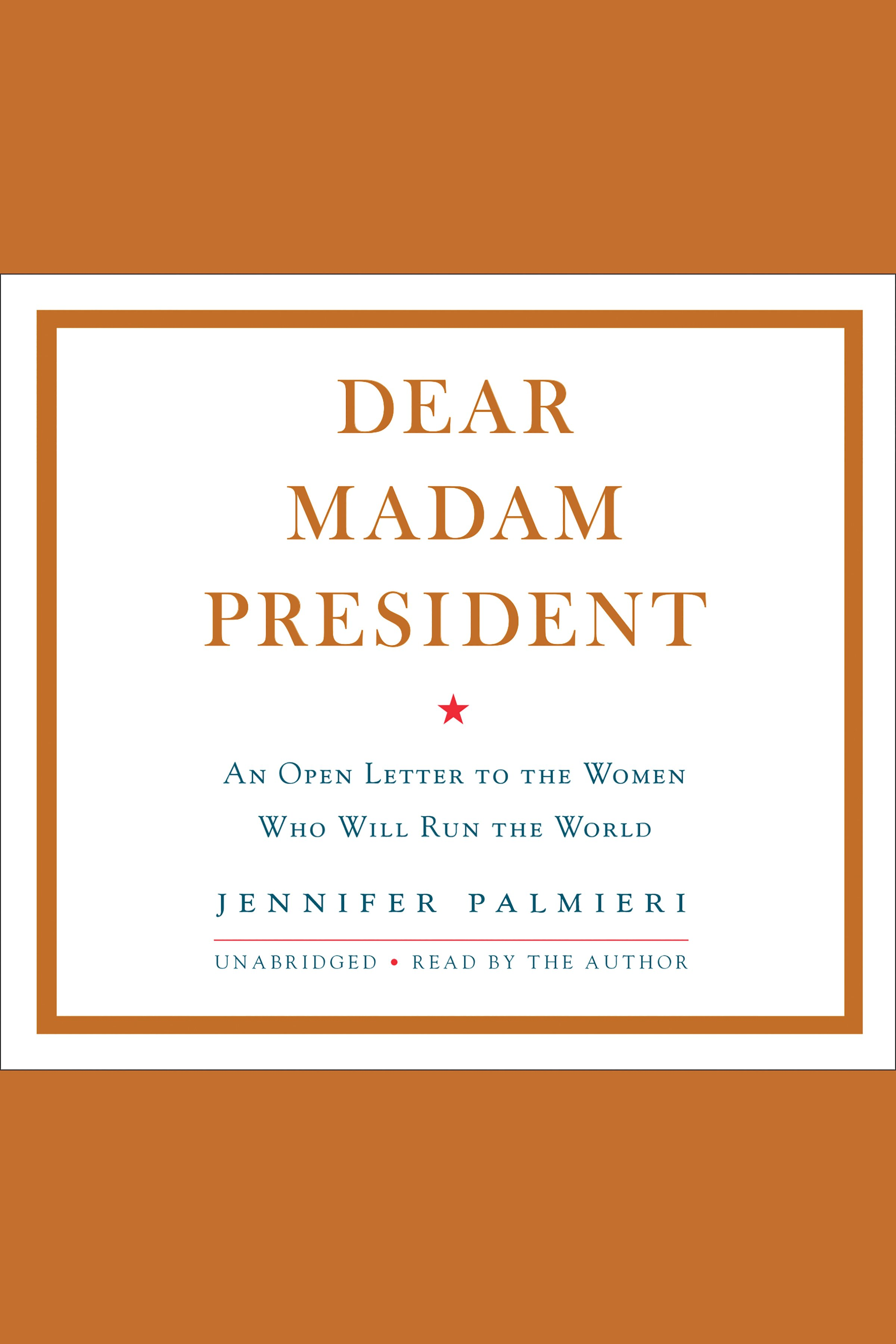 Dear Madam President [EAUDIOBOOK]: An Open Letter to the Women Who Will Run the World