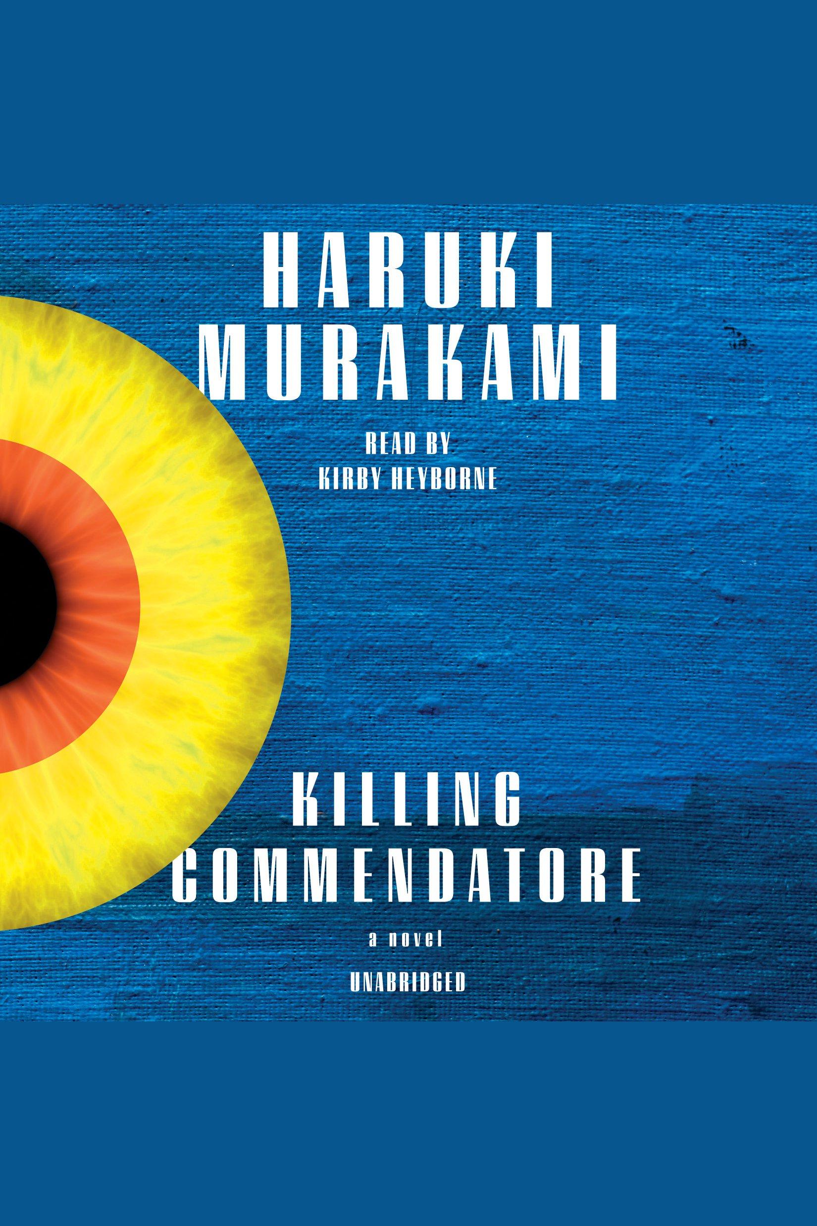Killing Commendatore [electronic resource] : A novel