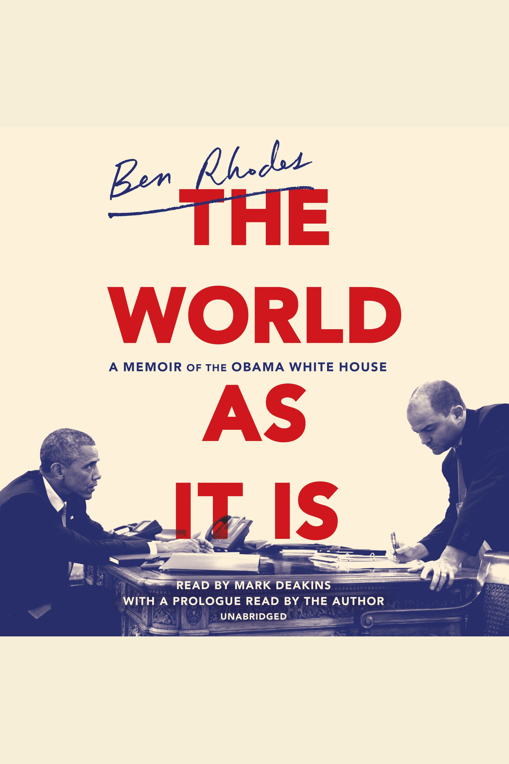 The World as It Is A Memoir of the Obama White House