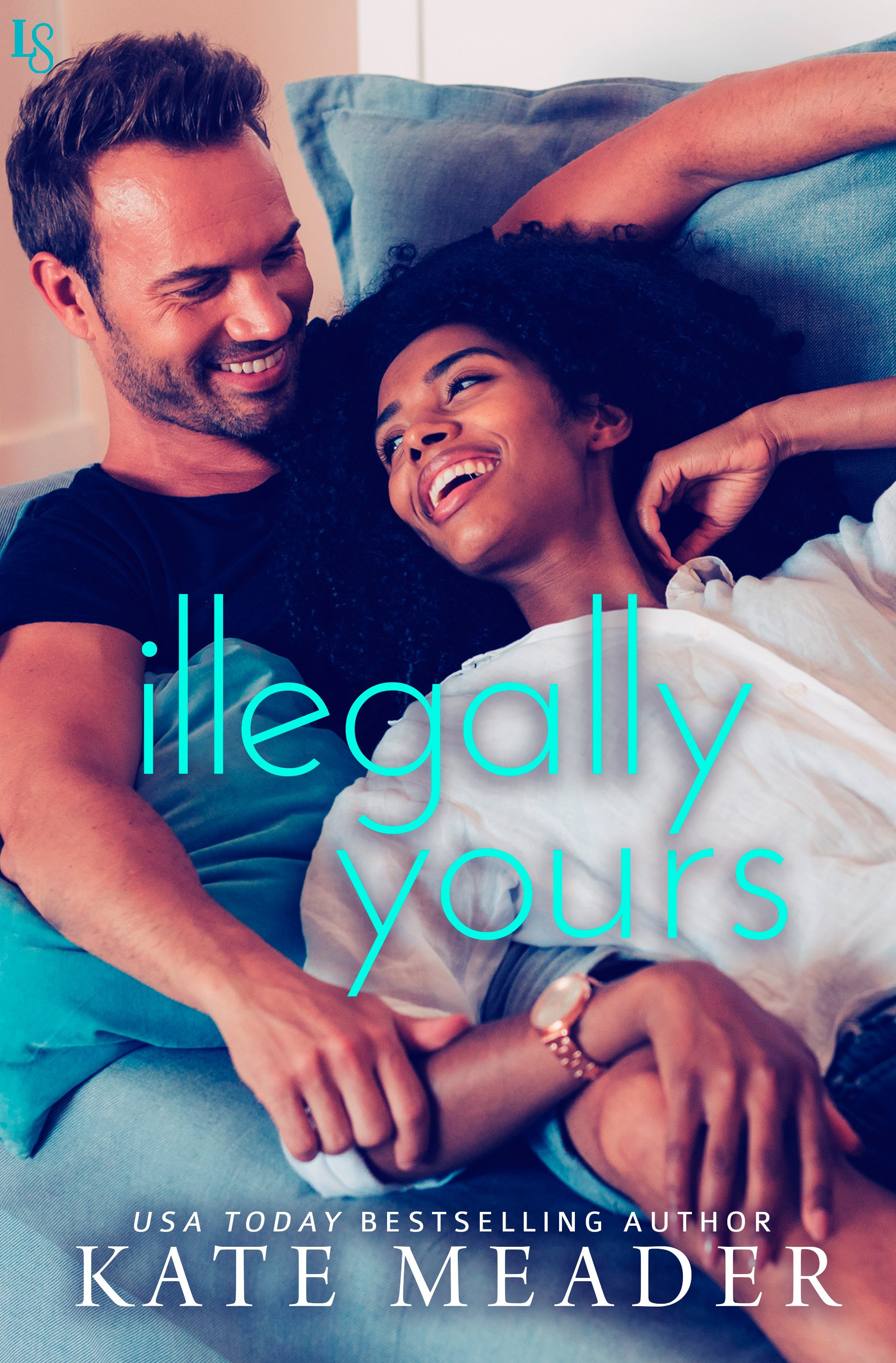 Illegally Yours A Laws of Attraction Novel