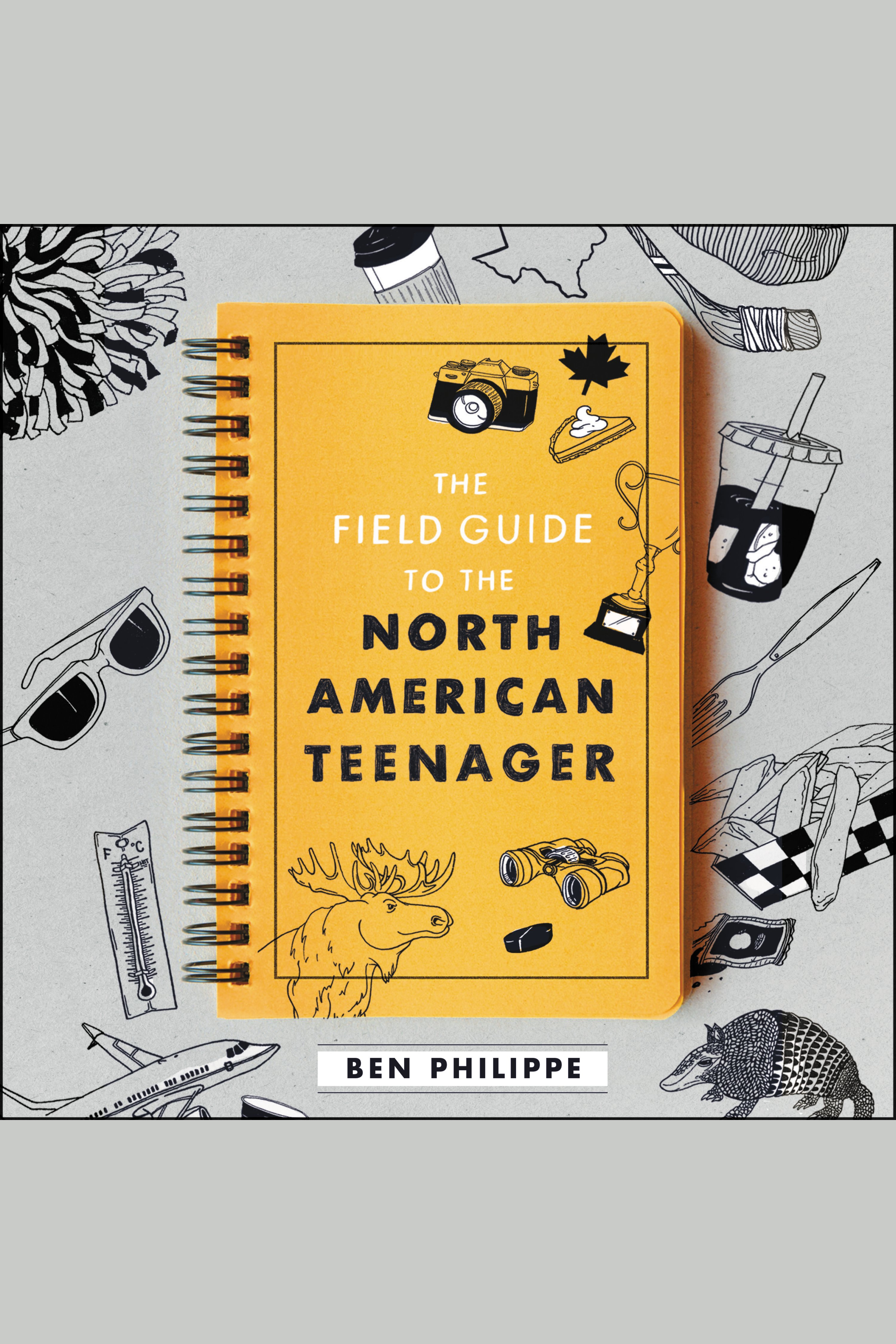 Field Guide to the North American Teenager, The