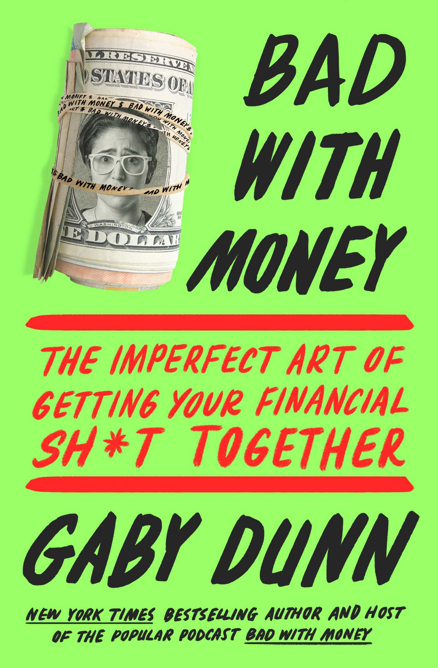 Bad with money the imperfect art of getting your financial sh*t together
