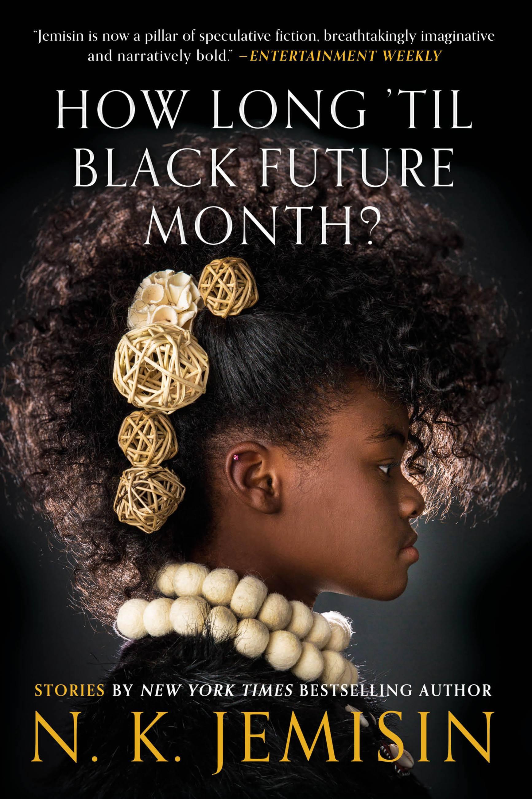 How Long 'til Black Future Month? Stories