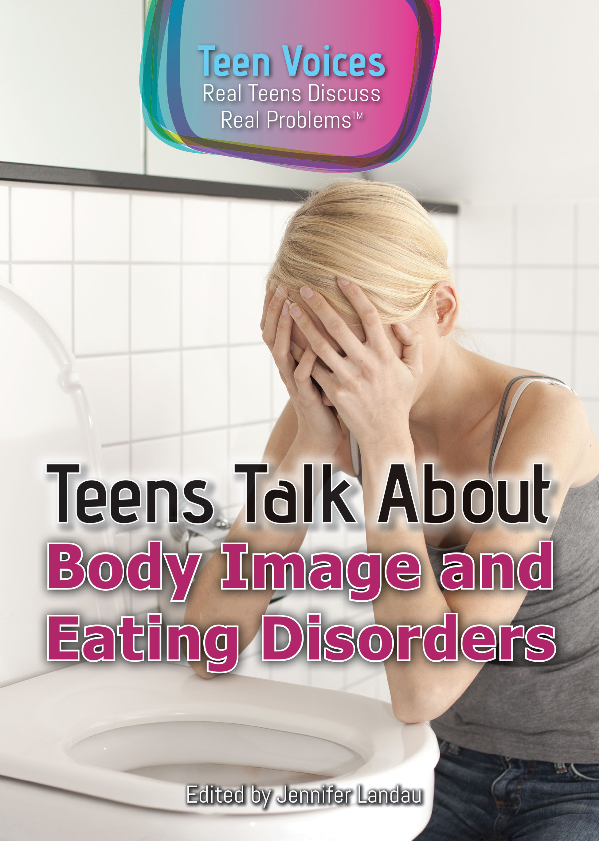 Cover image for Teens Talk About Body Image and Eating Disorders [electronic resource] :