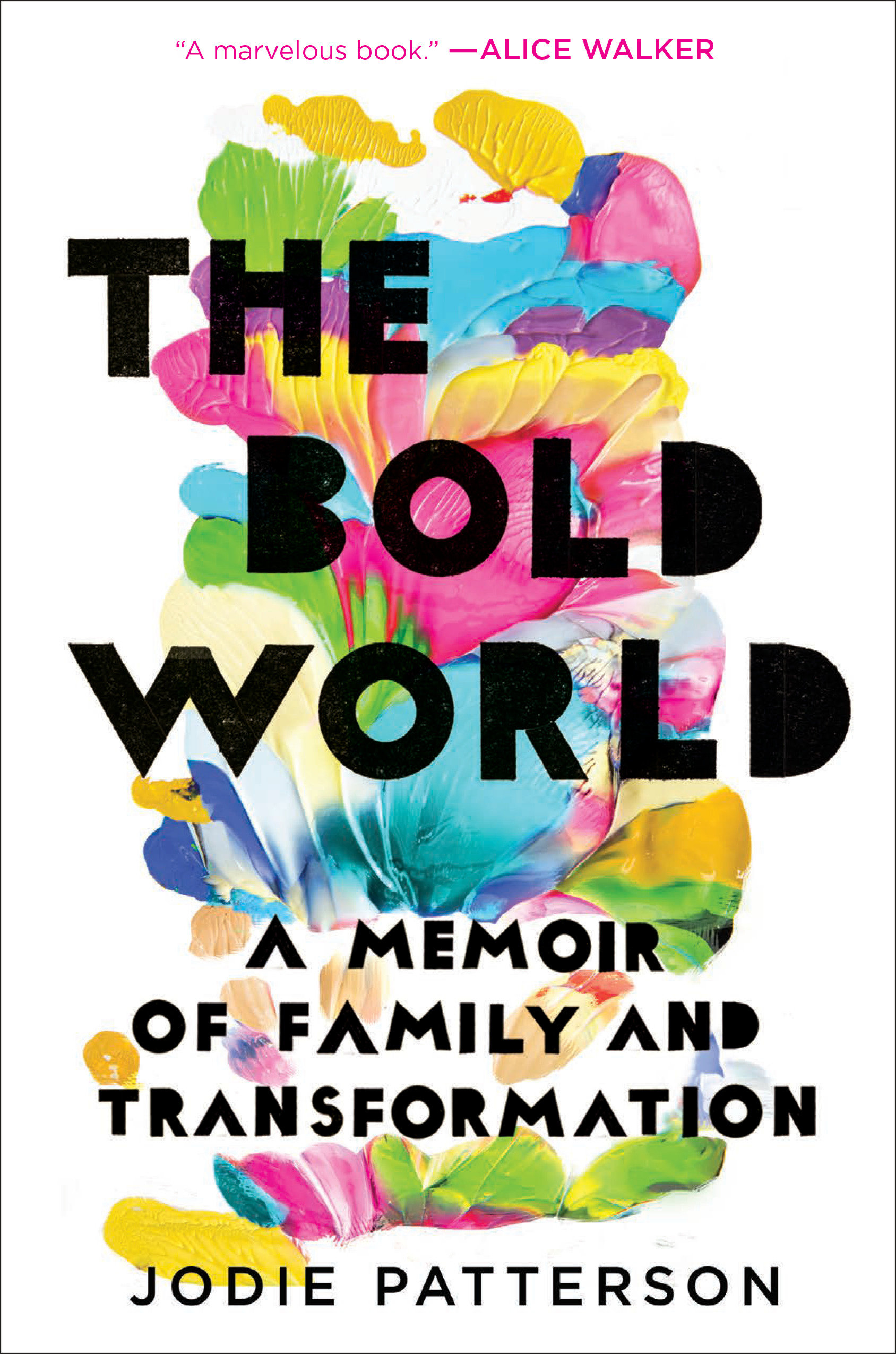 The Bold World A Memoir of Family and Transformation