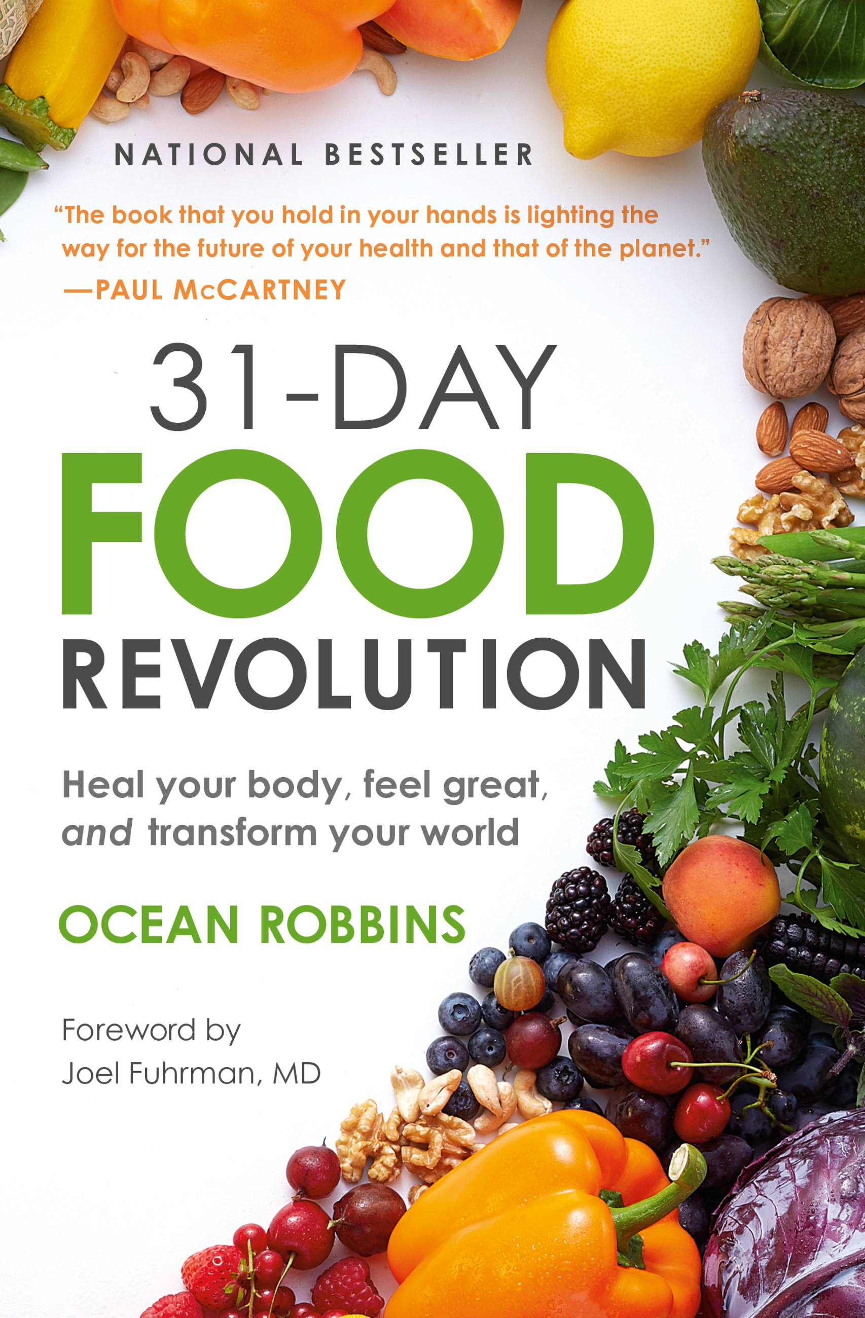 31-Day Food Revolution Heal Your Body, Feel Great, and Transform Your World