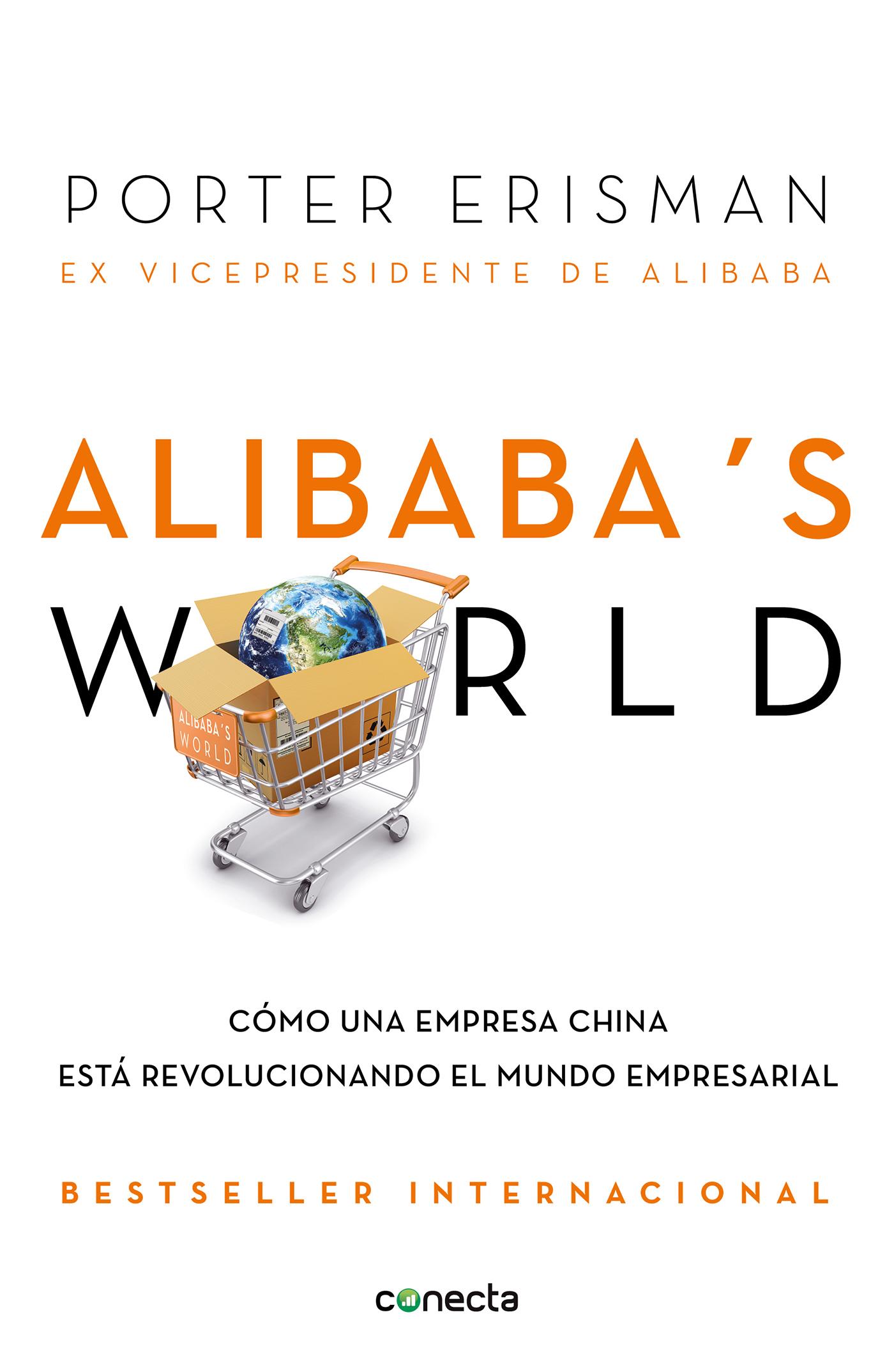 Alibaba's world Cómo una empresa china está revolucionando el mundo empresarial