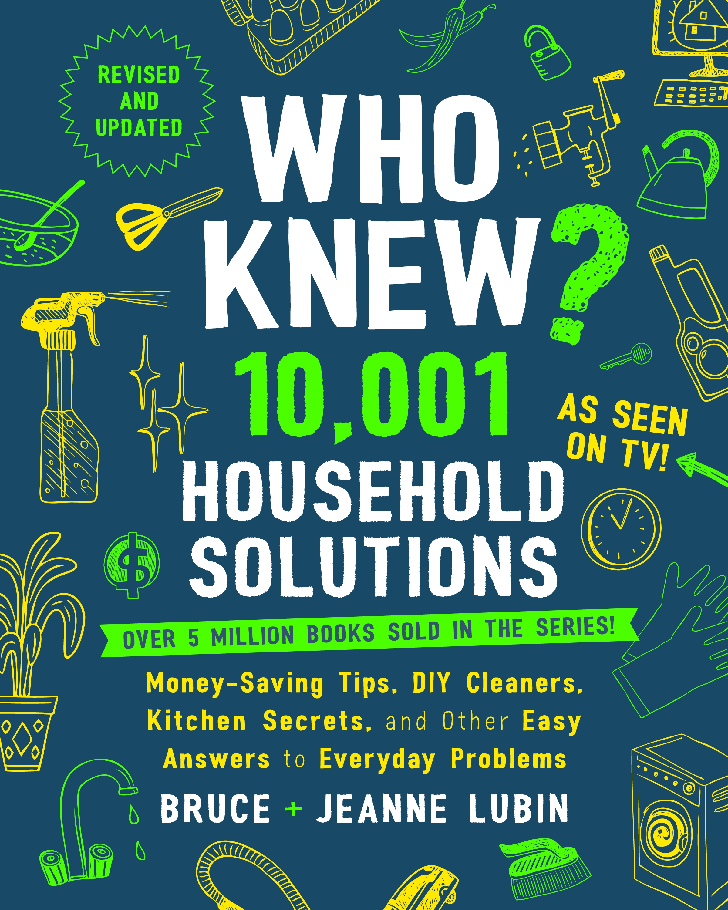 Who Knew? 10,001 Household Solutions Money-Saving Tips, DIY Cleaners, Kitchen Secrets, and Other Easy Answers to Everyday Problems