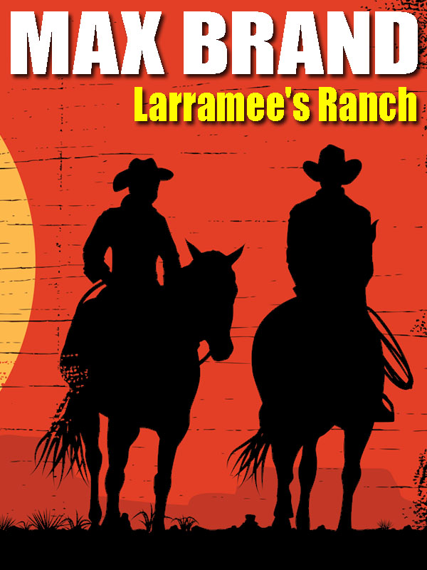 Larramee's Ranch [electronic resource]