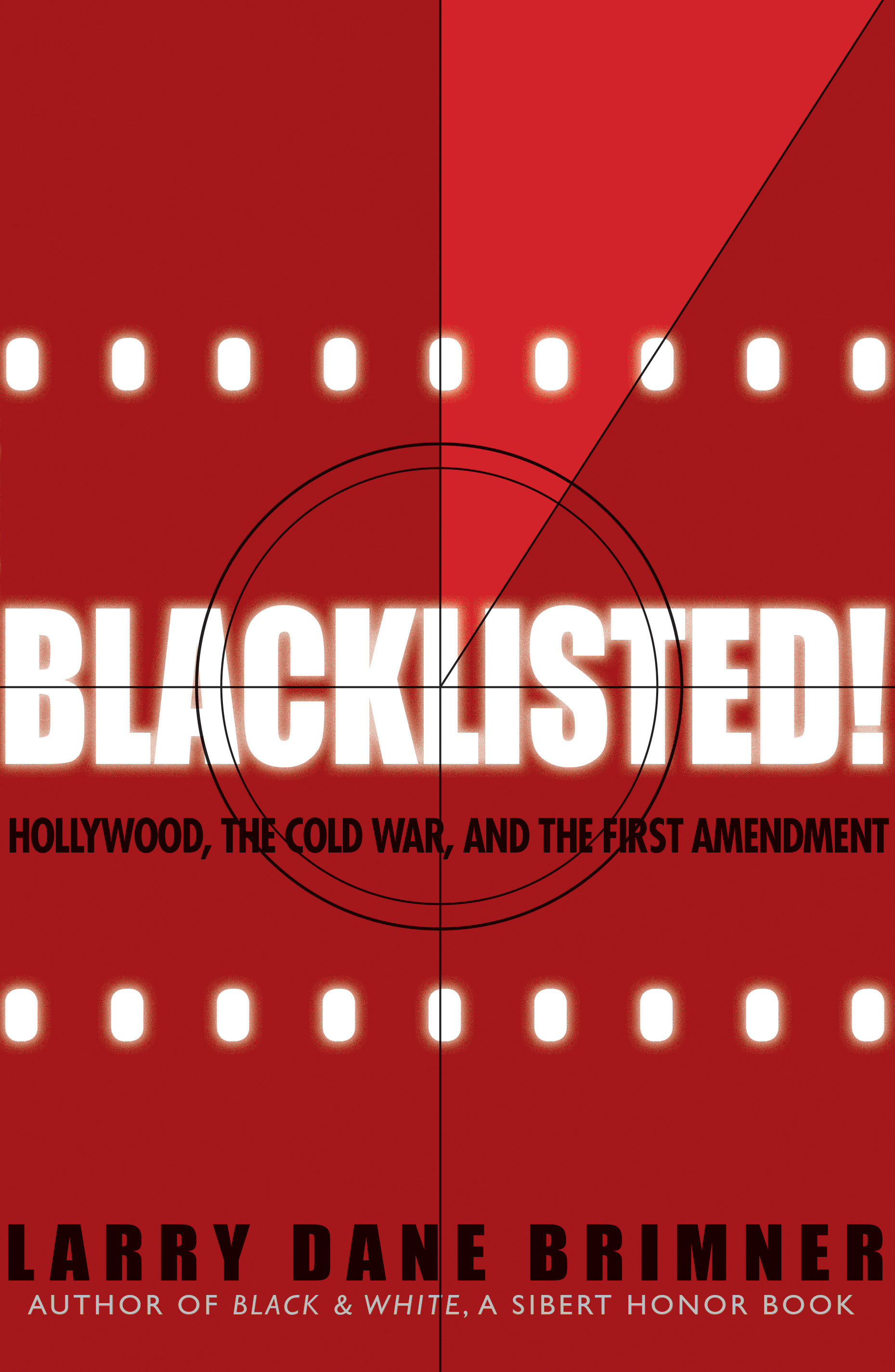 Blacklisted! Hollywood, the Cold War, and the First Amendment