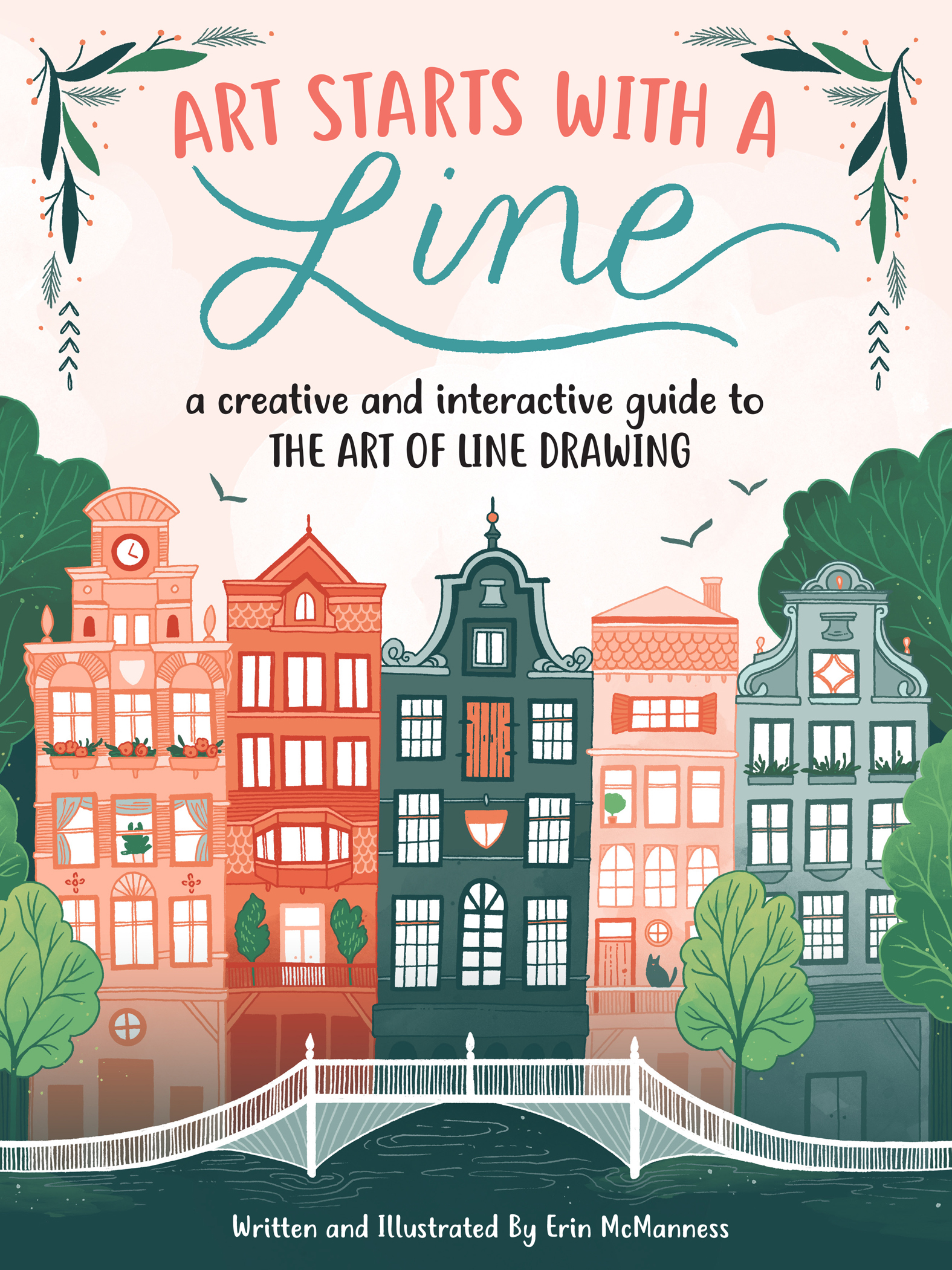 Art Starts with a Line A creative and interactive guide to the art of line drawing