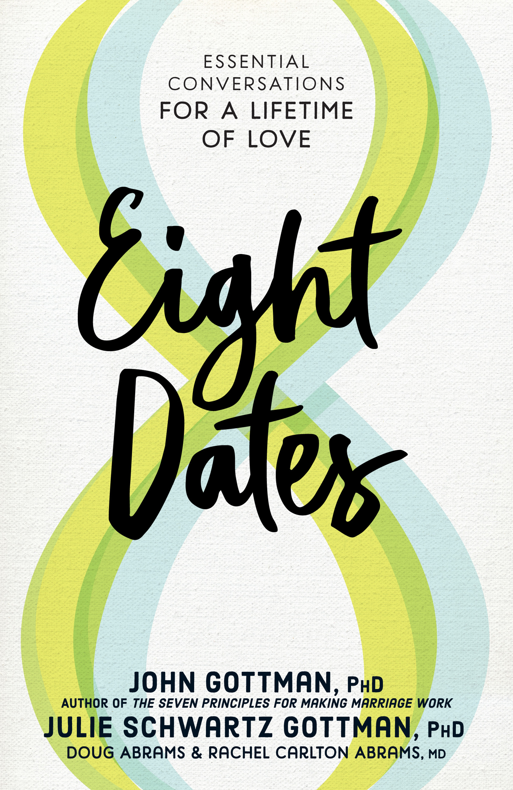 Eight Dates Essential Conversations for a Lifetime of Love