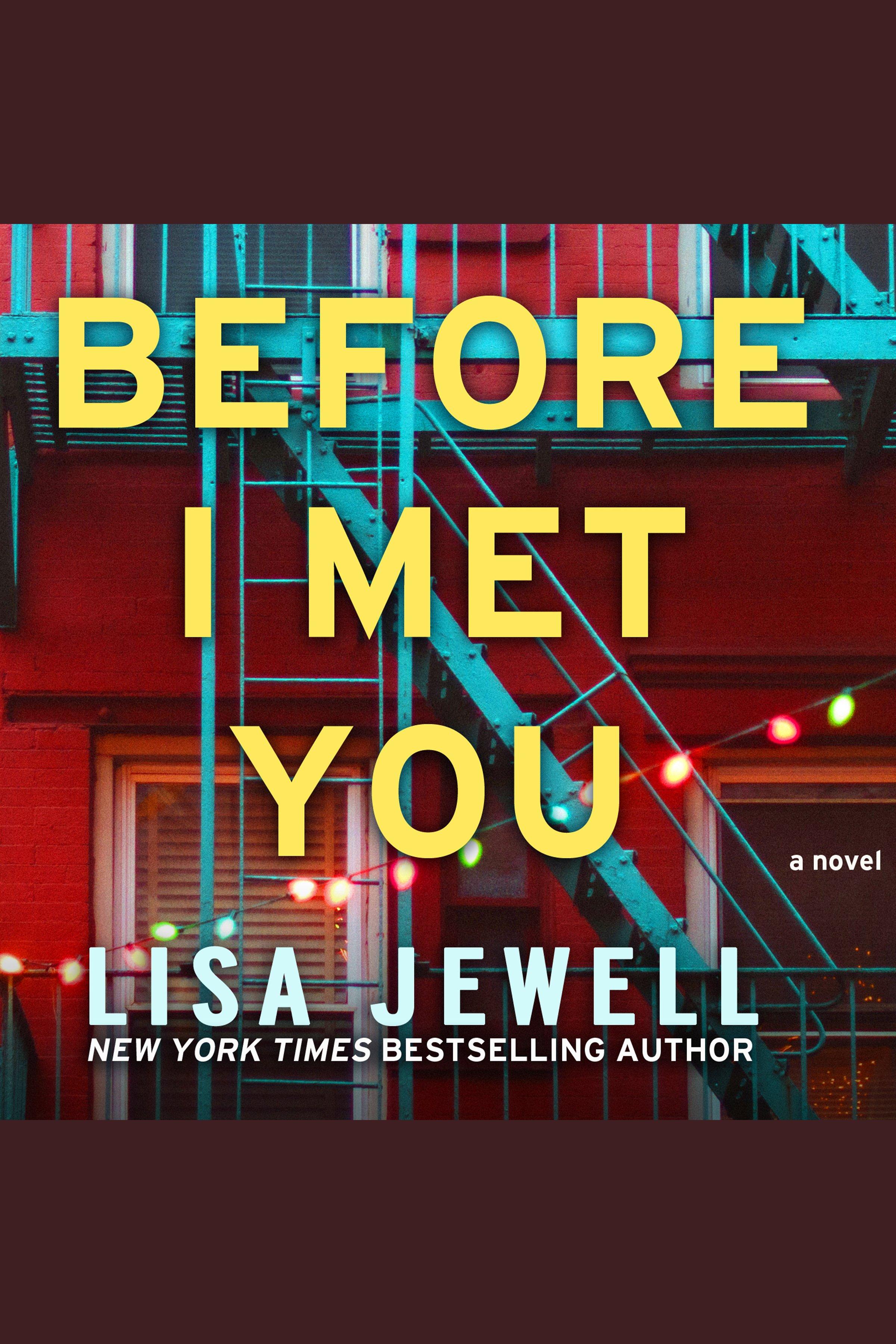 Before I Met You A Novel