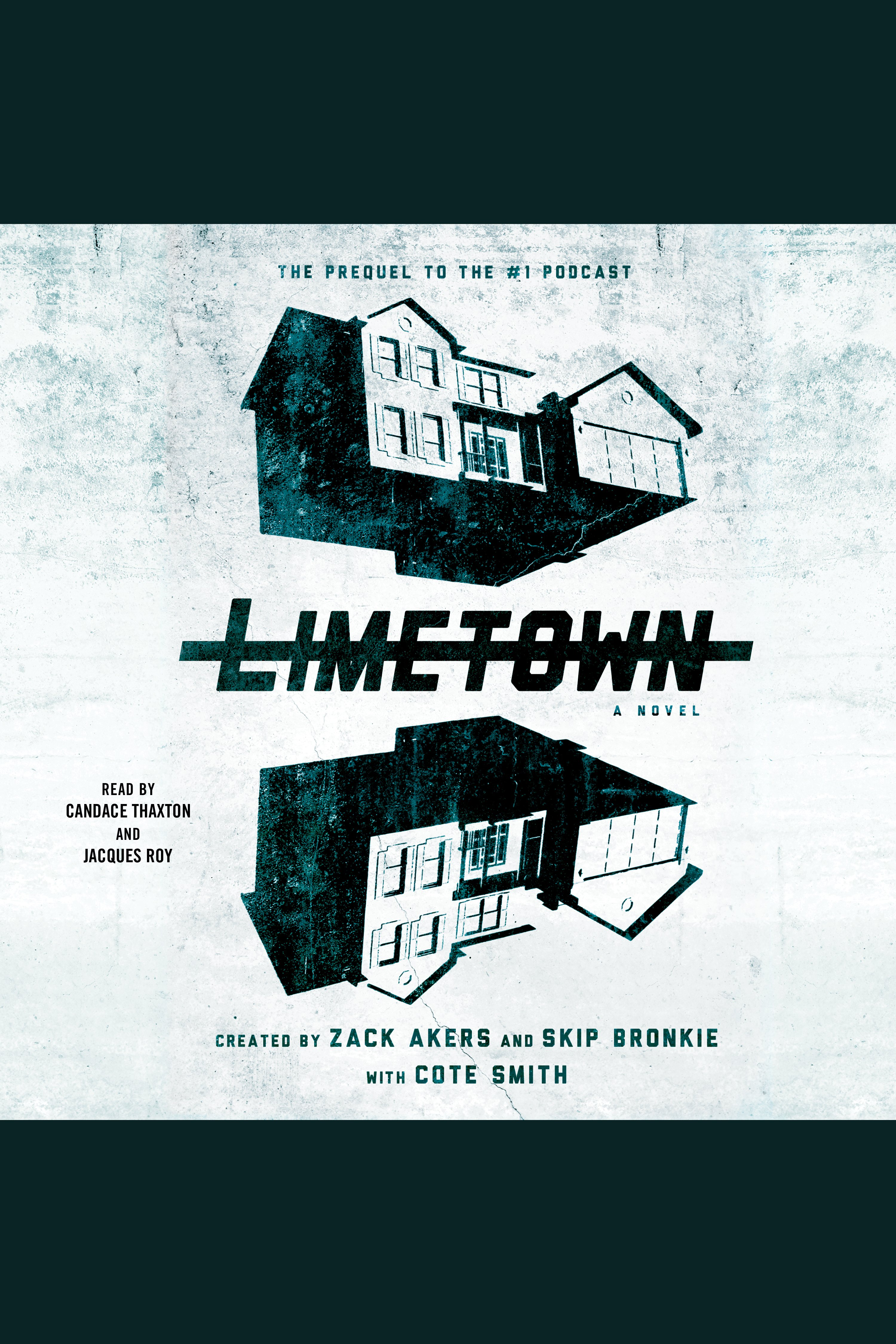Limetown: A Novel [electronic resource] : The Prequel to the #1 Podcast