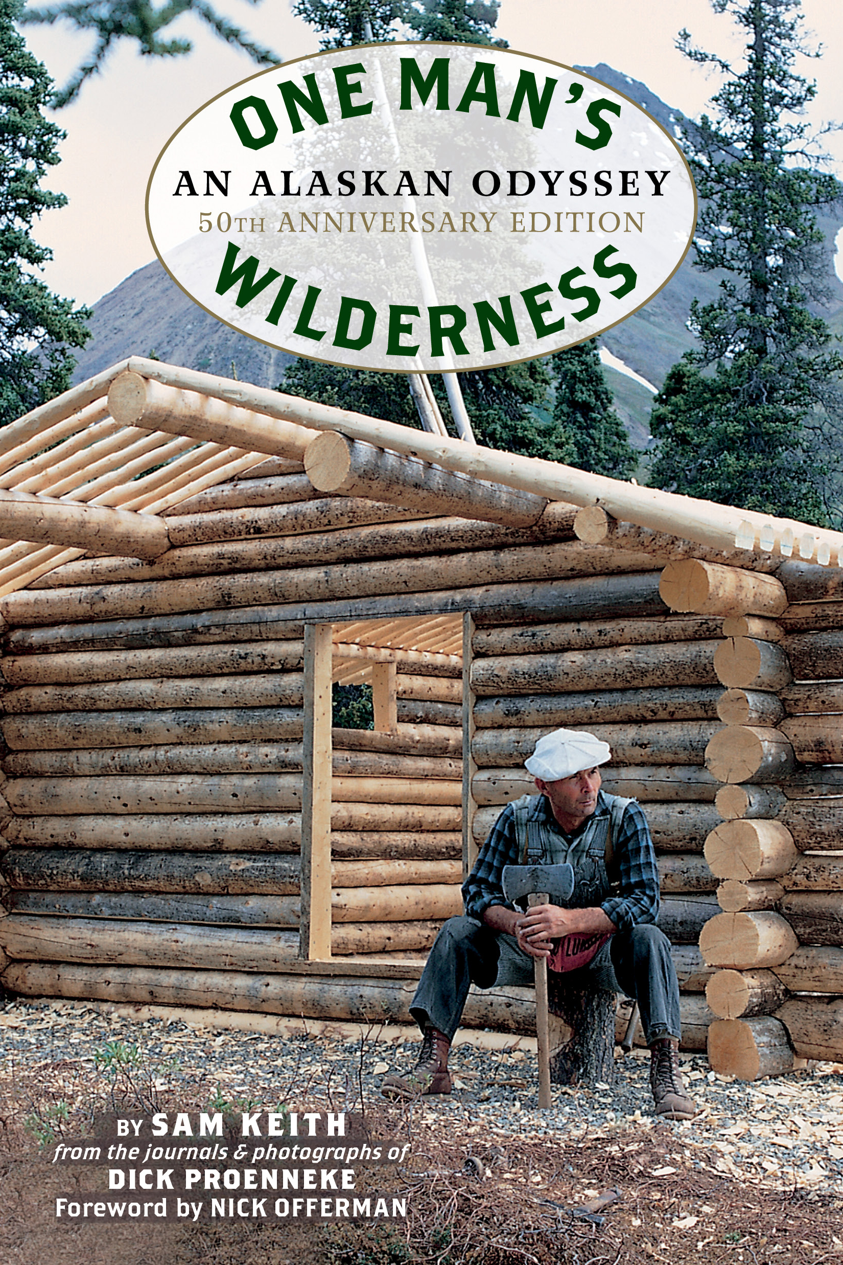 One Man's Wilderness, 50th Anniversary Edition An Alaskan Odyssey