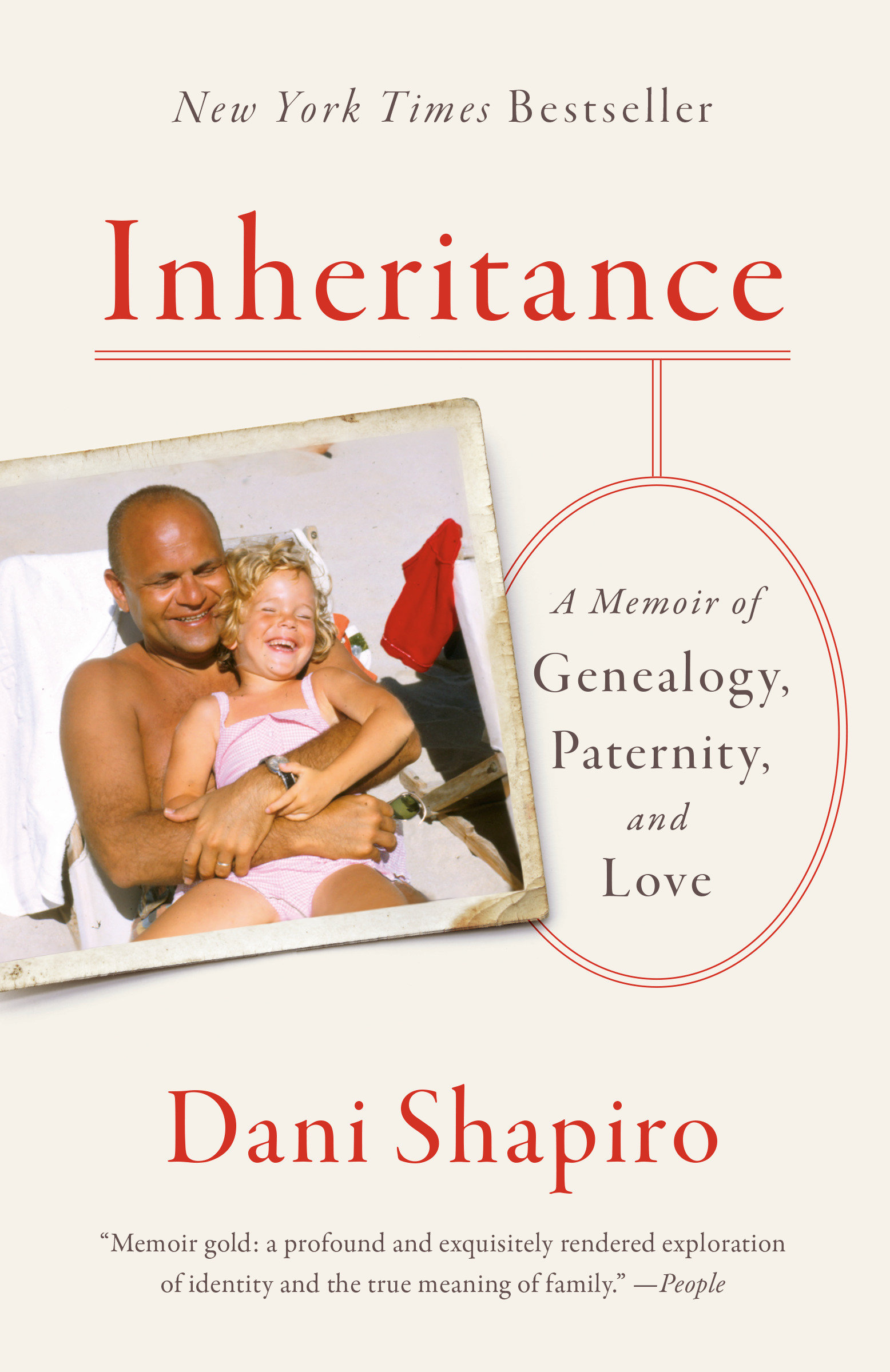 Inheritance A Memoir of Genealogy, Paternity, and Love