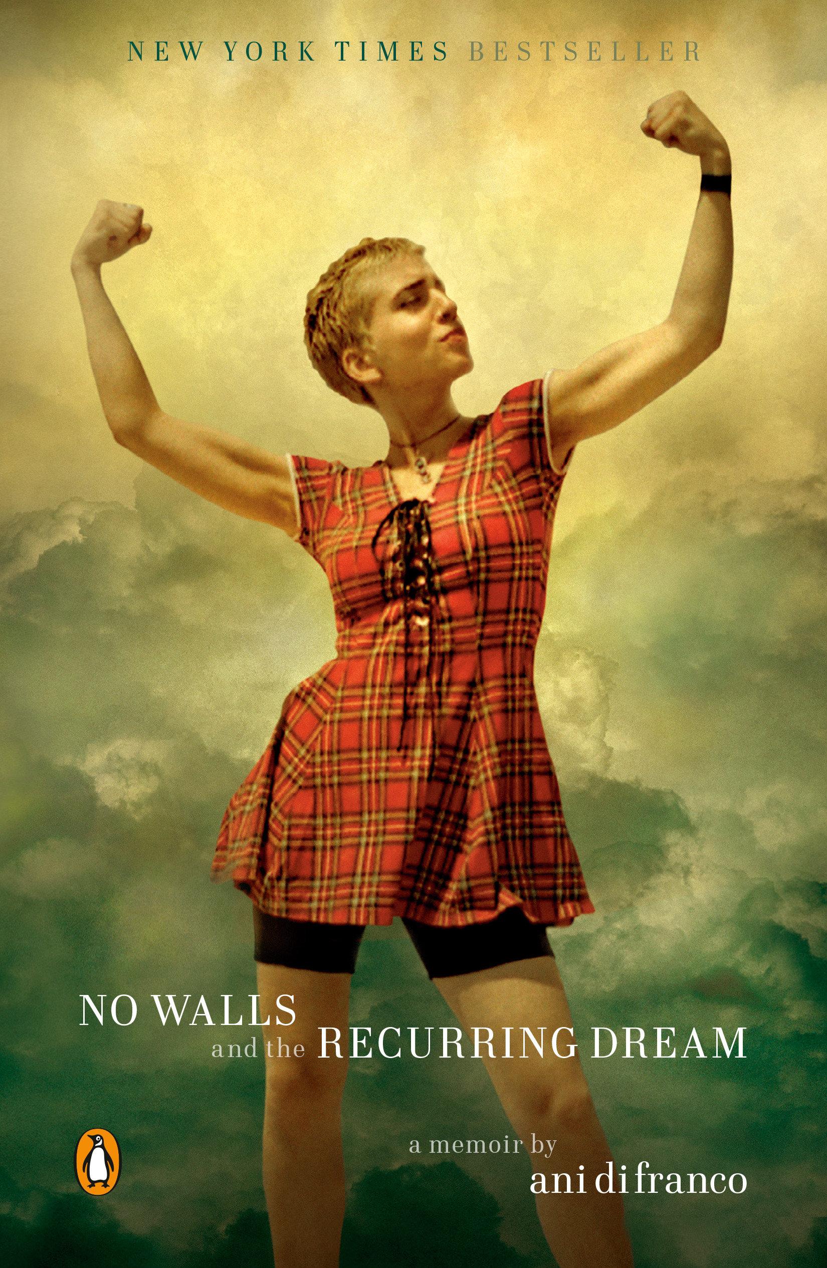 No Walls and the Recurring Dream A Memoir