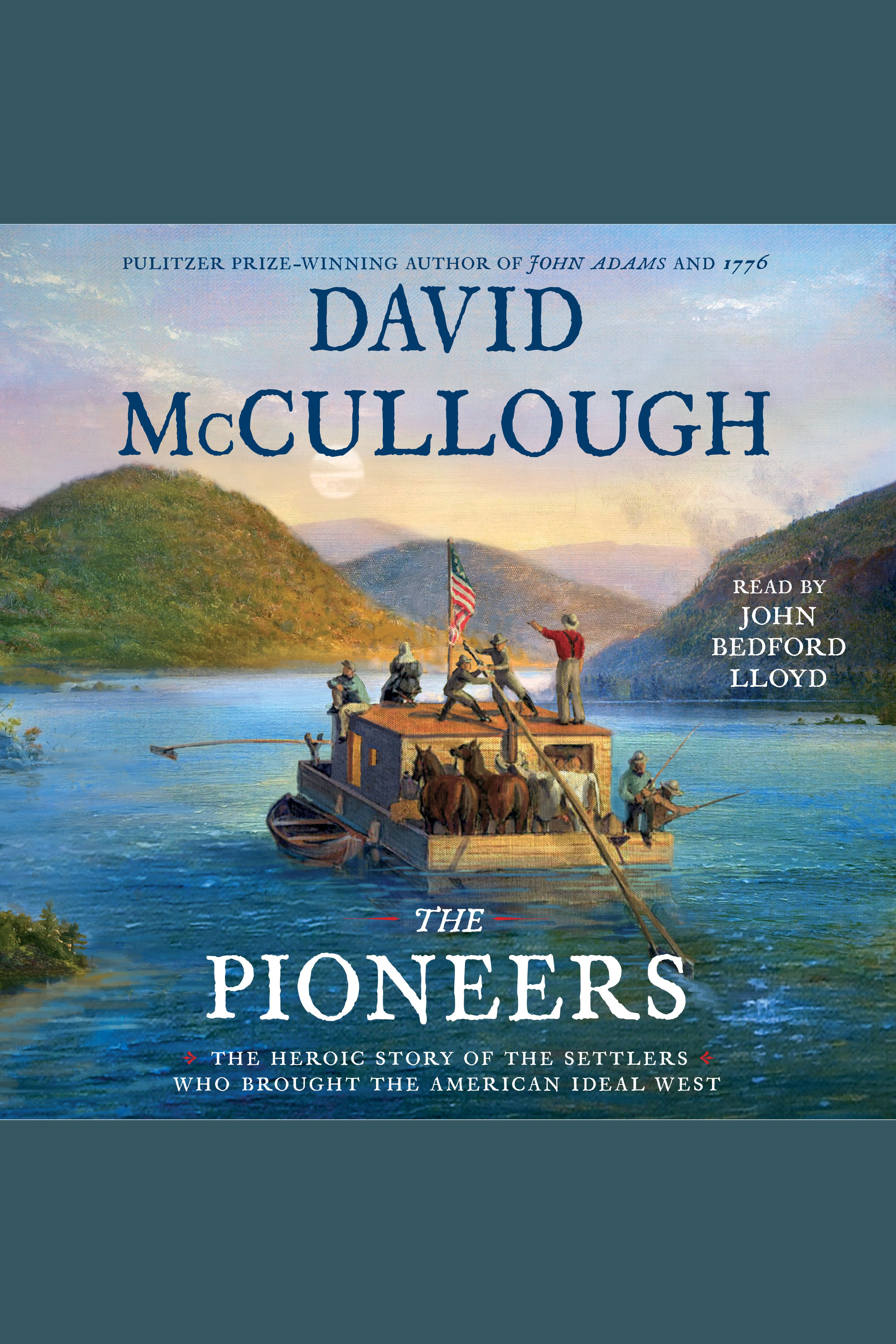 Pioneers, The [electronic resource] : The Heroic Story of the Settlers Who Brought the American Ideal West