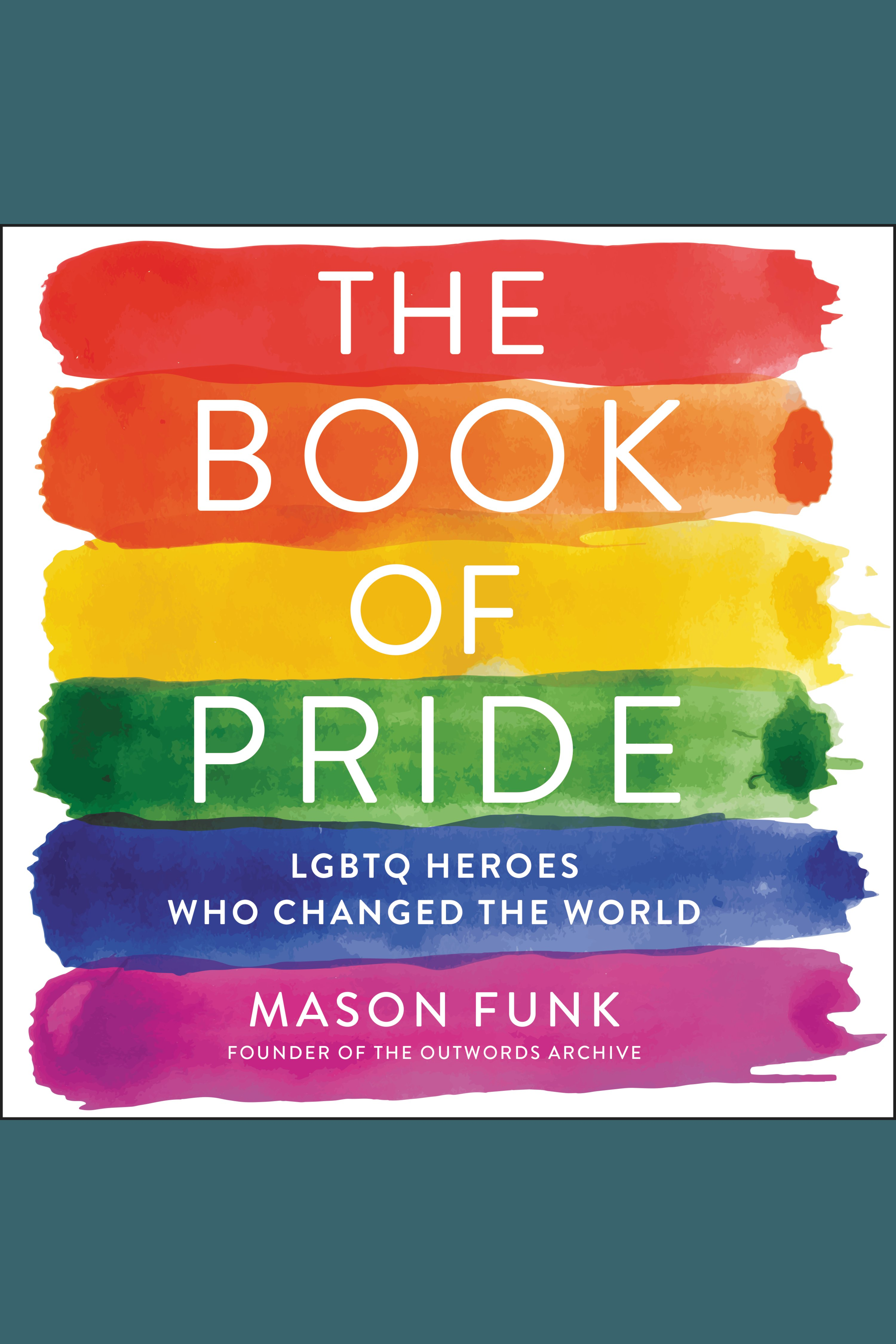 Book of Pride, The LGBTQ Heroes Who Changed the World