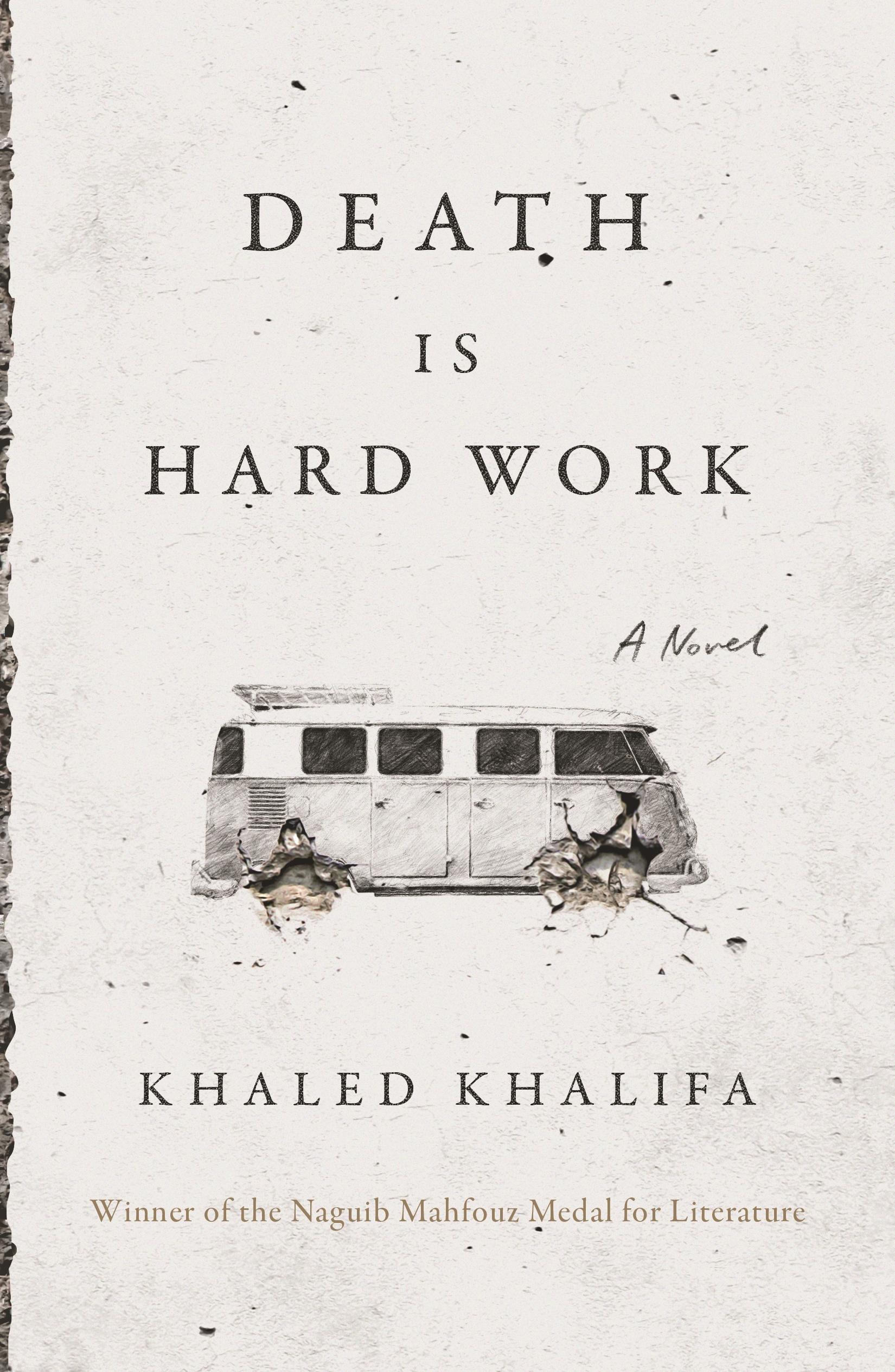 Death Is Hard Work A Novel