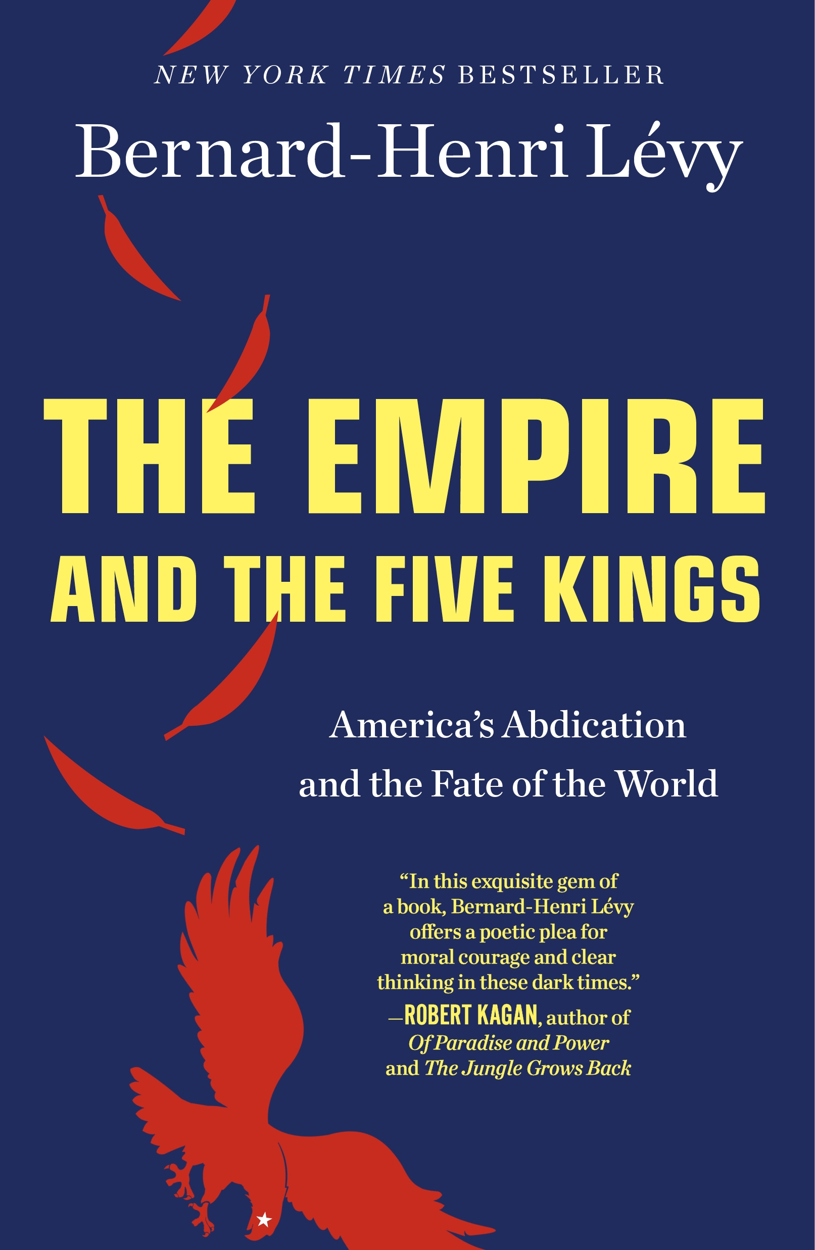 The Empire and the Five Kings America's Abdication and the Fate of the World