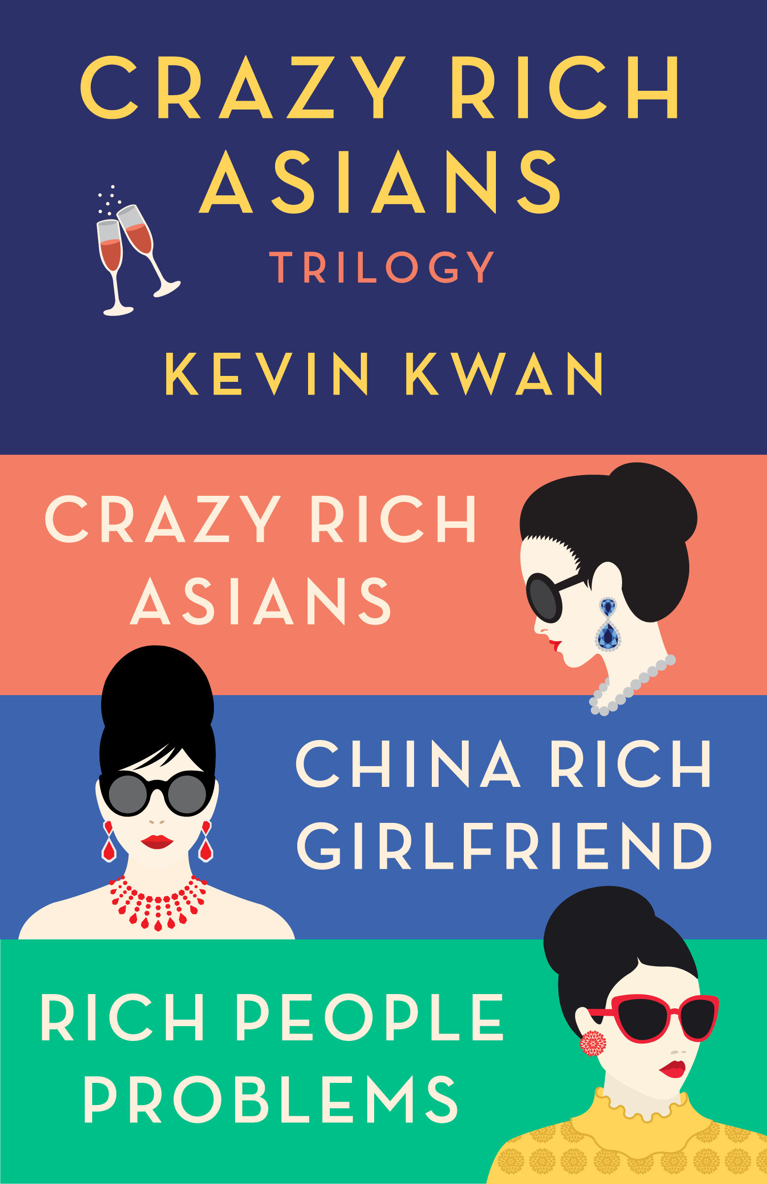 The Crazy Rich Asians Trilogy Box Set Crazy Rich Asians; China Rich Girlfriend; Rich People Problems