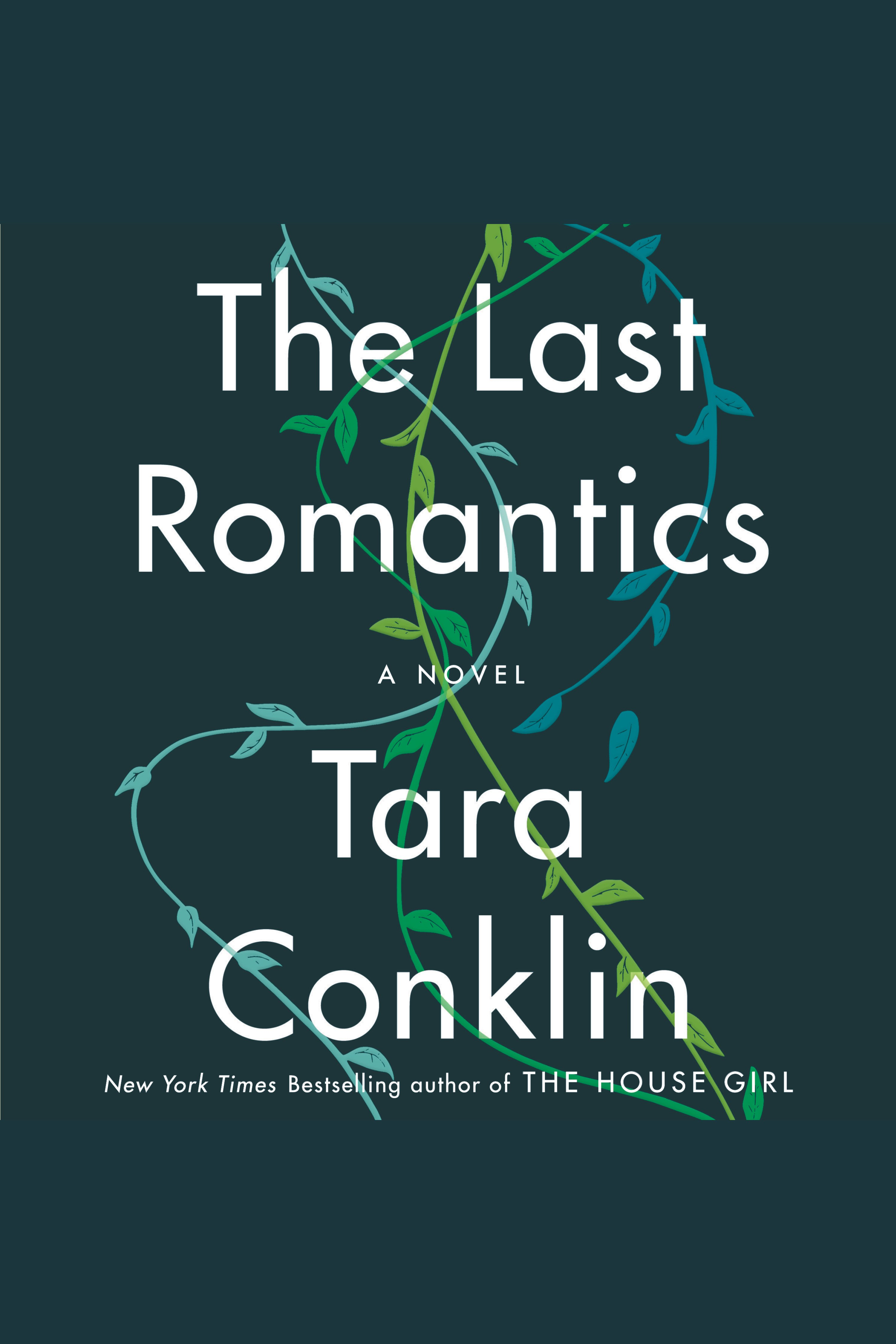 Last Romantics, The A Novel