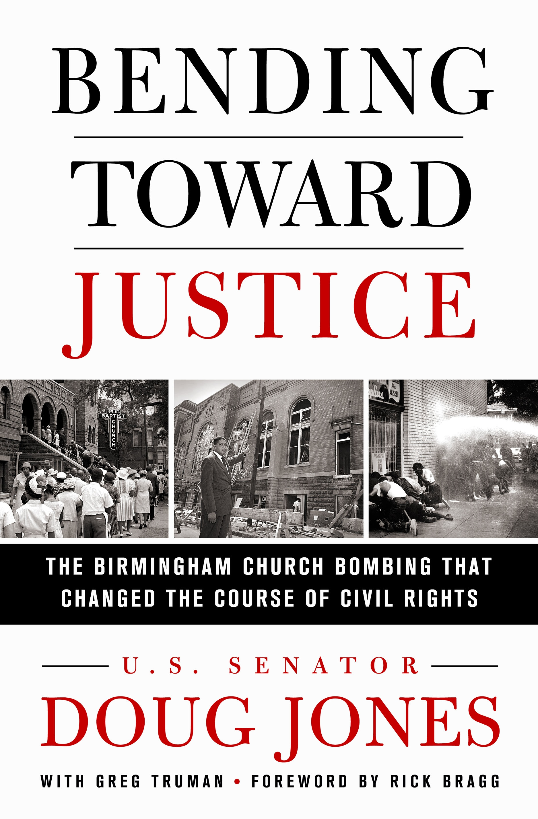 Bending Toward Justice The Birmingham Church Bombing that Changed the Course of Civil Rights
