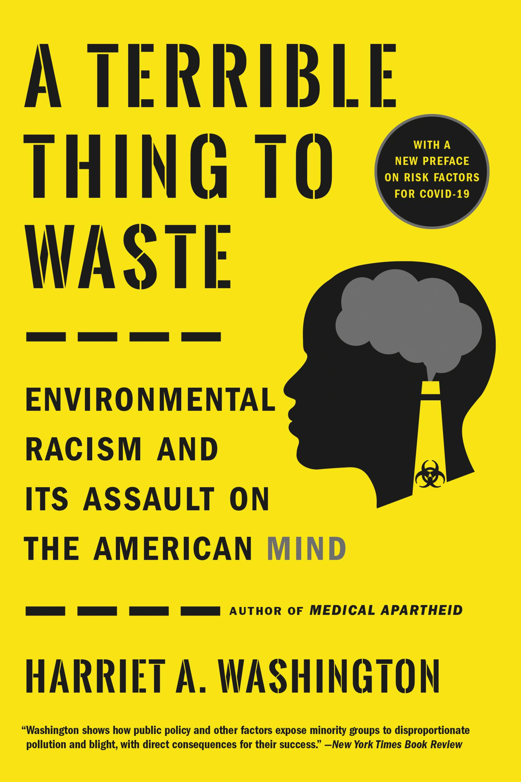 A Terrible Thing to Waste Environmental Racism and Its Assault on the American Mind