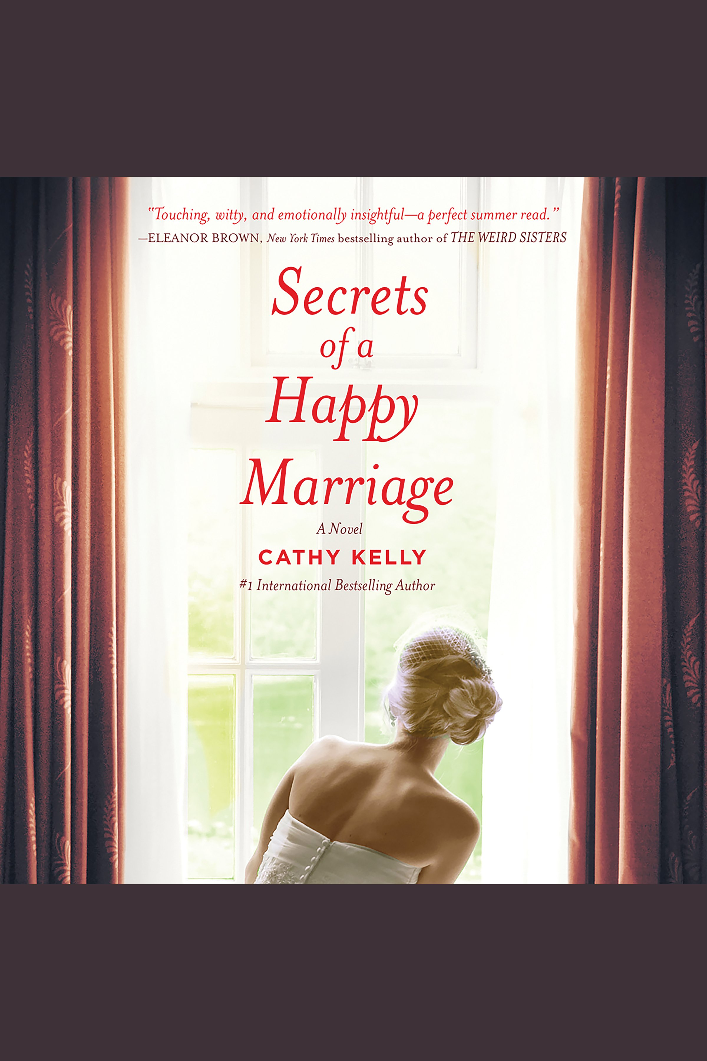 Secrets of a Happy Marriage A Novel