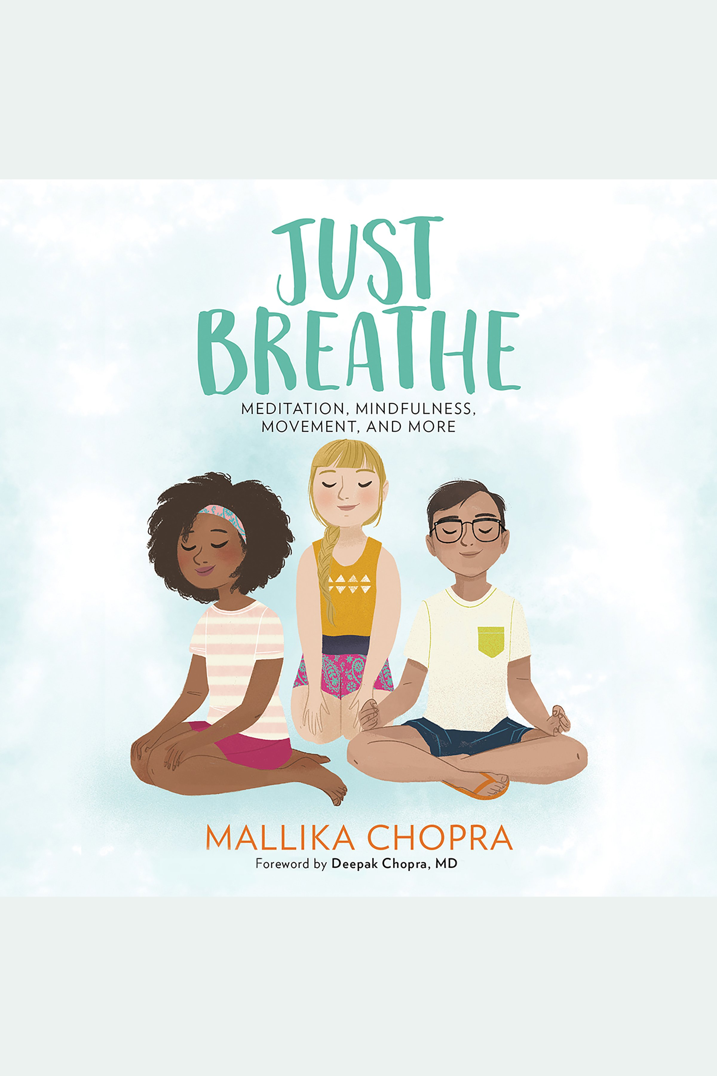 Just Breathe Meditation, Mindfulness, Movement, and More
