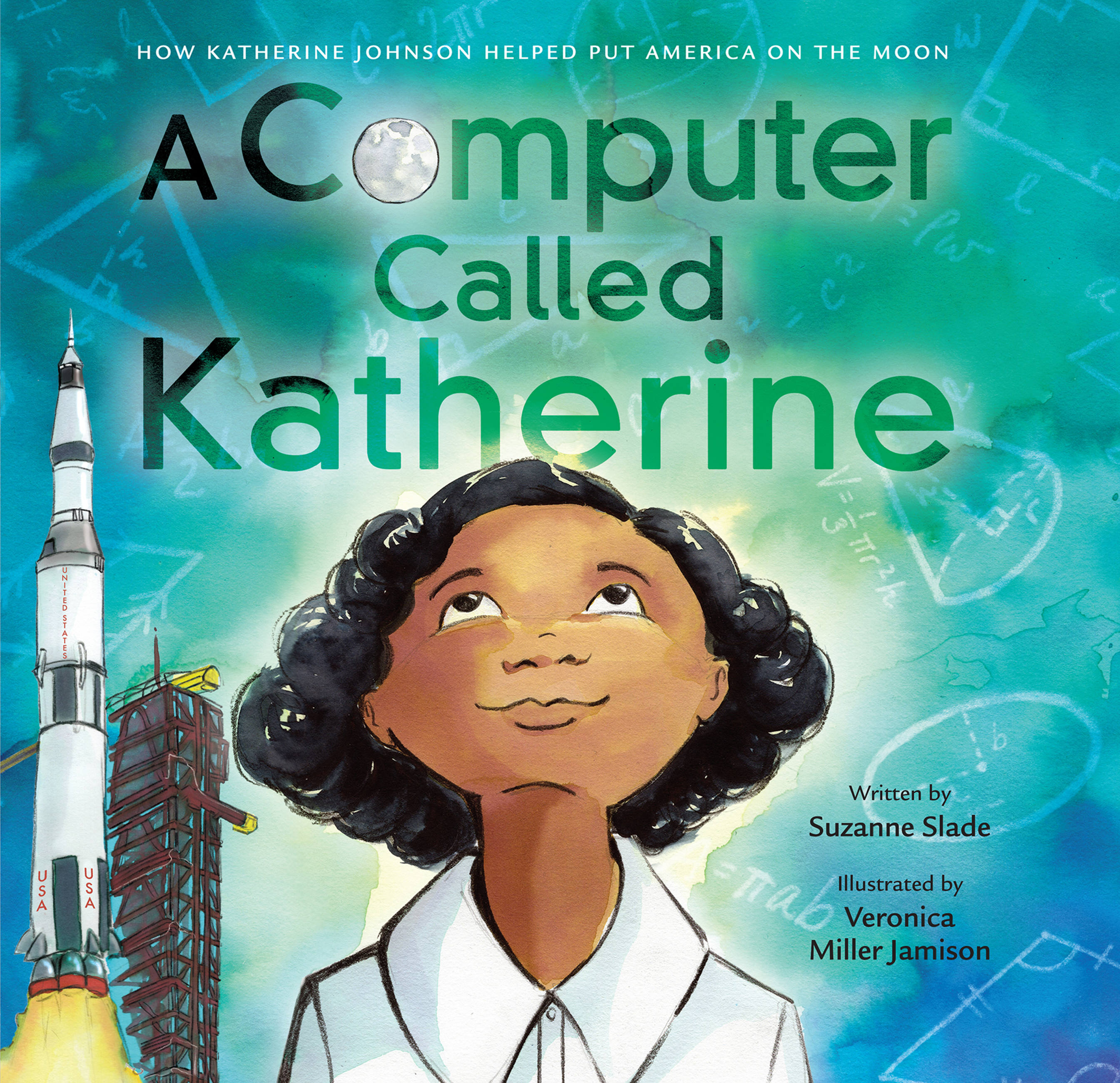 A Computer Called Katherine How Katherine Johnson Helped Put America on the Moon
