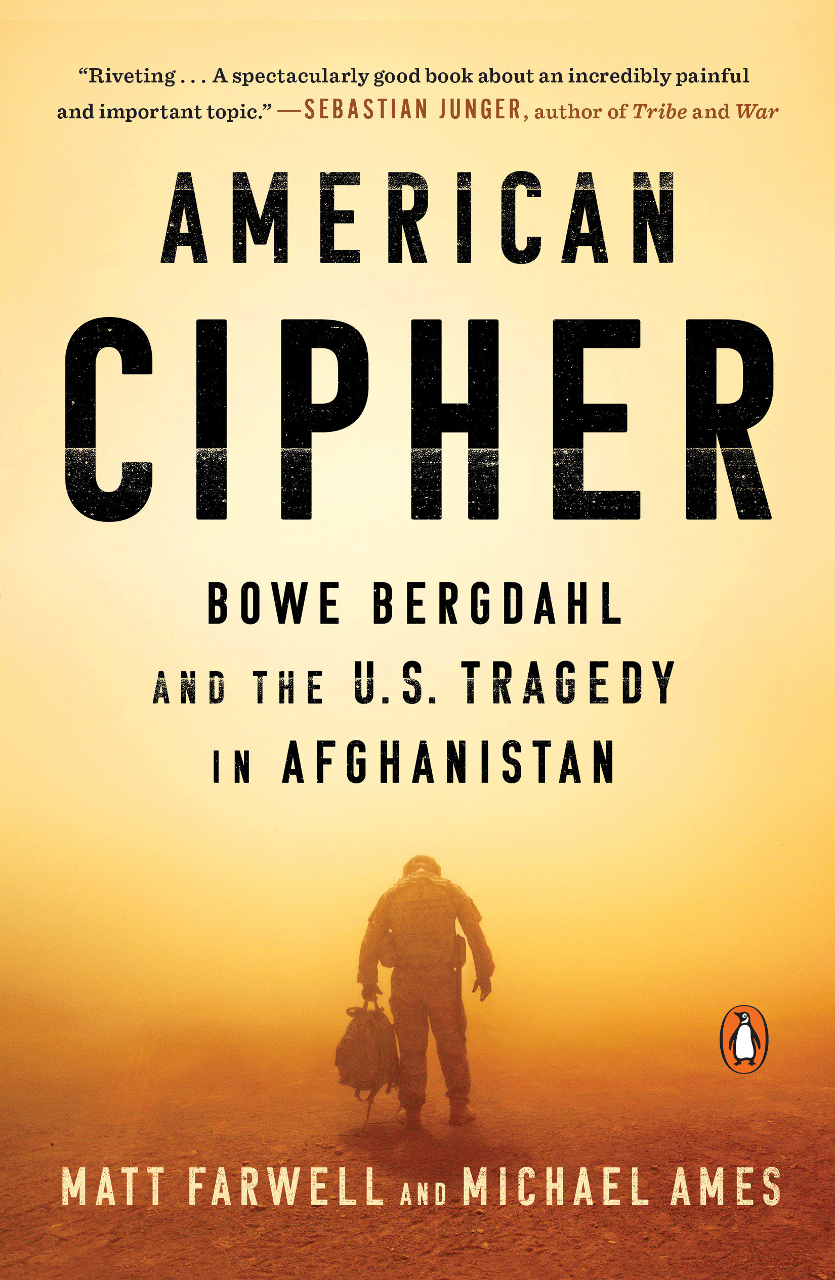 American Cipher Bowe Bergdahl and the U.S. Tragedy in Afghanistan