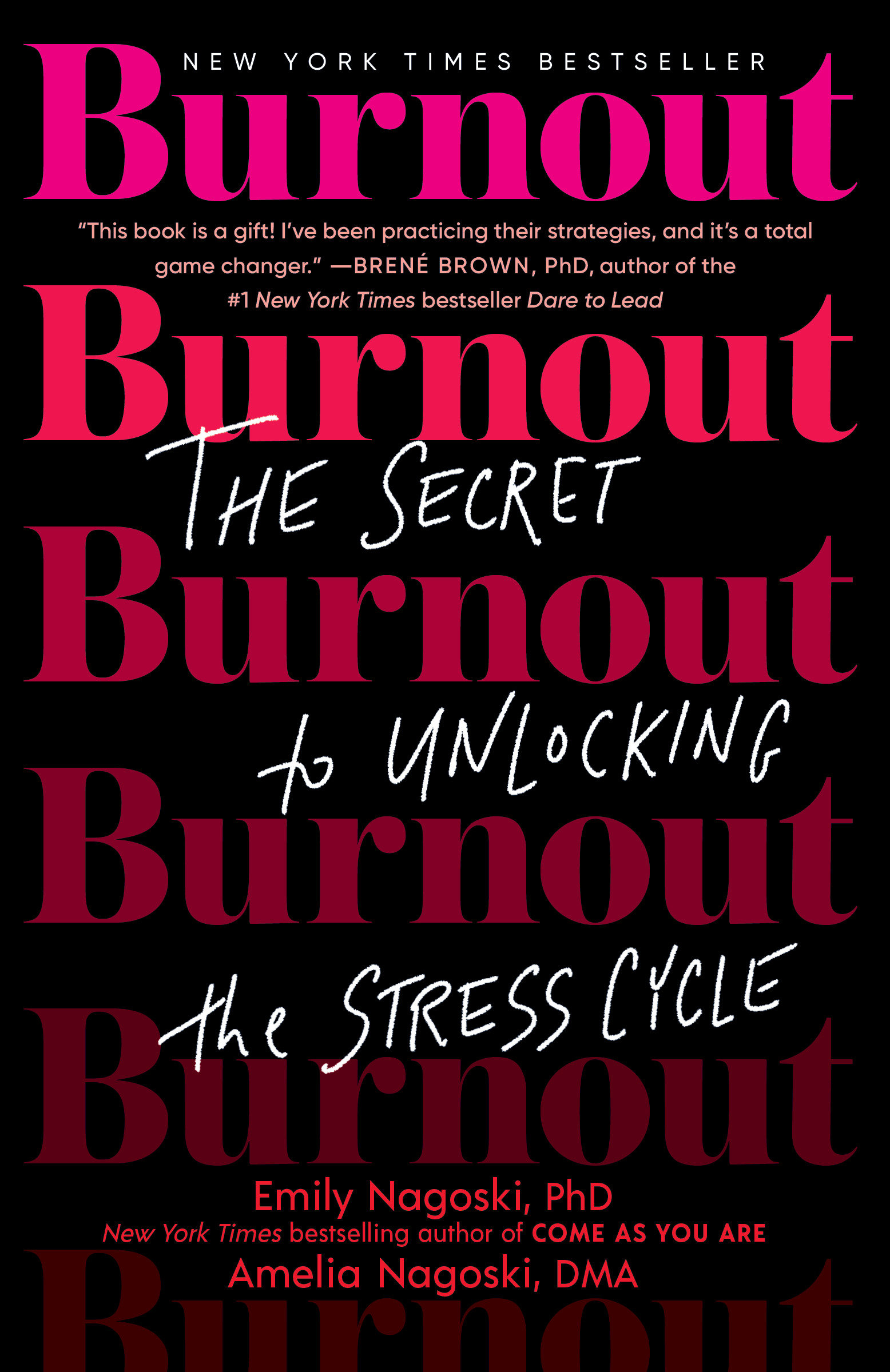 Burnout The Secret to Unlocking the Stress Cycle