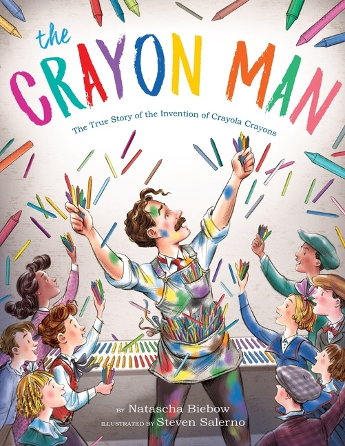 The Crayon Man The True Story of the Invention of Crayola Crayons