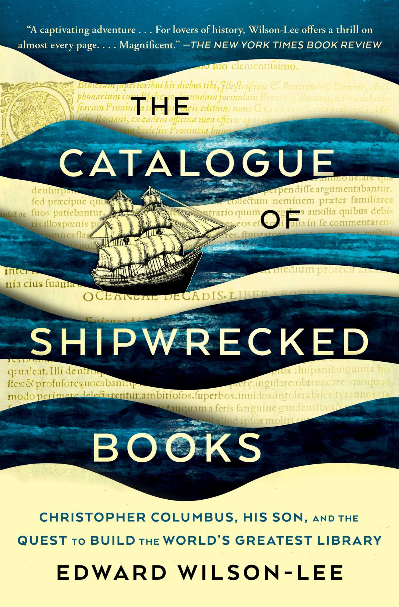 The Catalogue of Shipwrecked Books Christopher Columbus, His Son, and the Quest to Build the World's Greatest Library