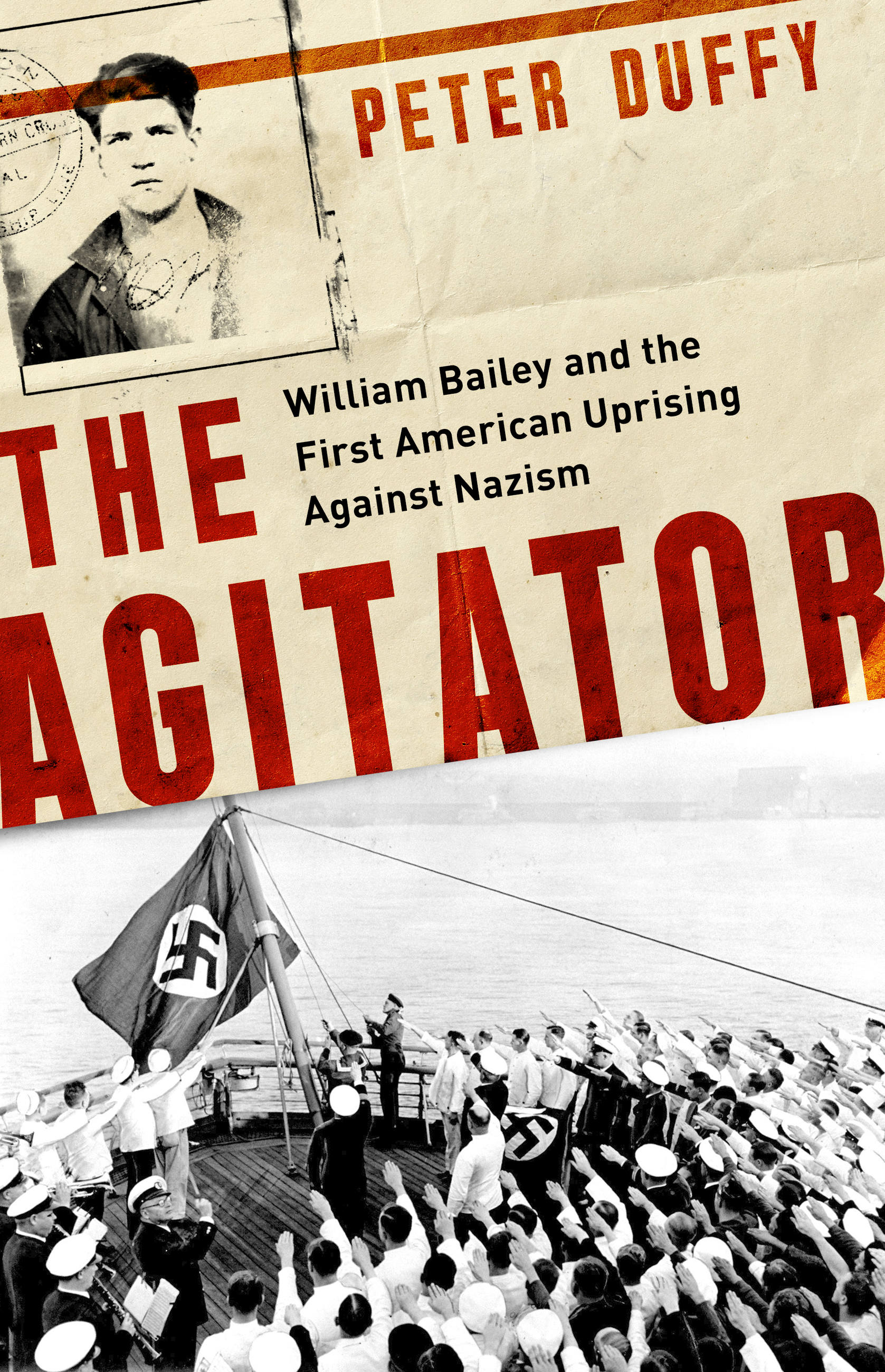 The Agitator William Bailey and the First American Uprising against Nazism