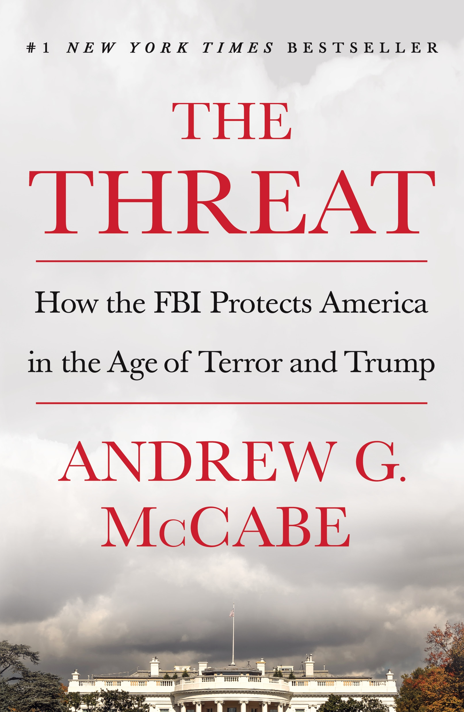 The Threat How the FBI Protects America in the Age of Terror and Trump