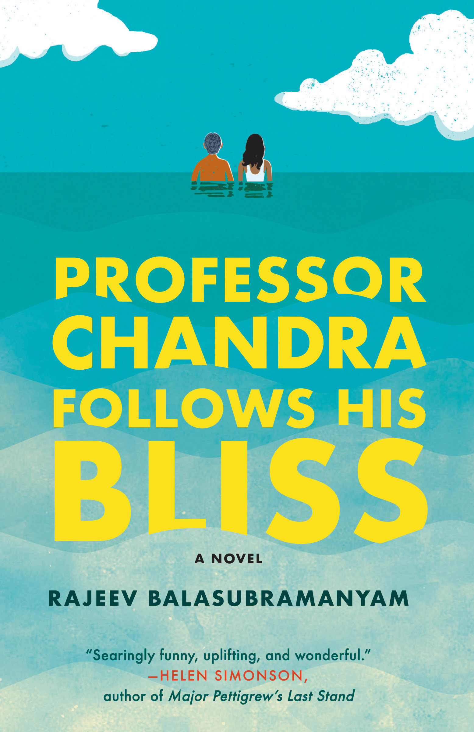Professor Chandra Follows His Bliss A Novel