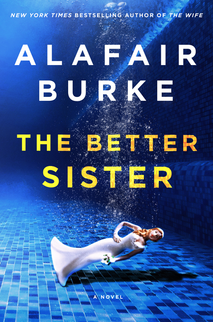 The Better Sister A Novel