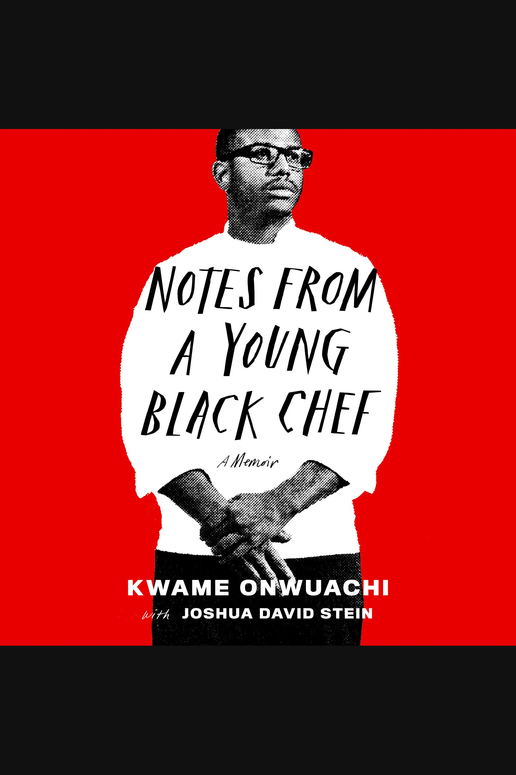 Notes from a Young Black Chef A Memoir