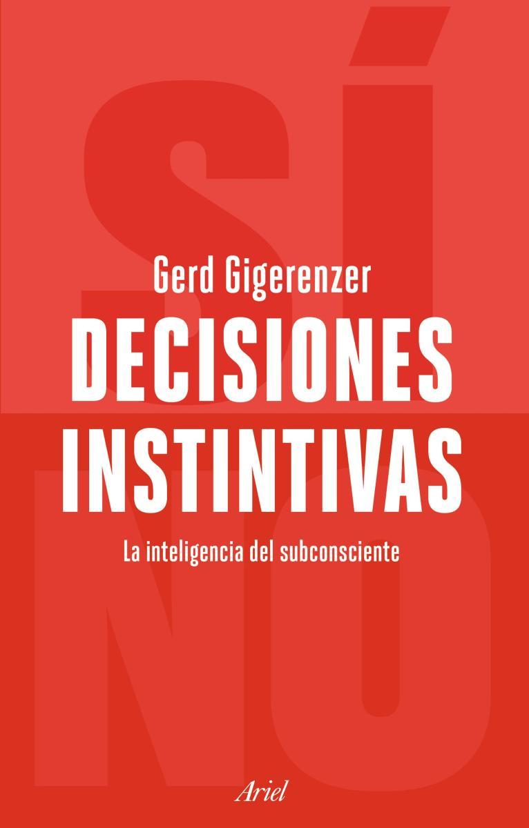 Decisiones instintivas La inteligencia del inconsciente
